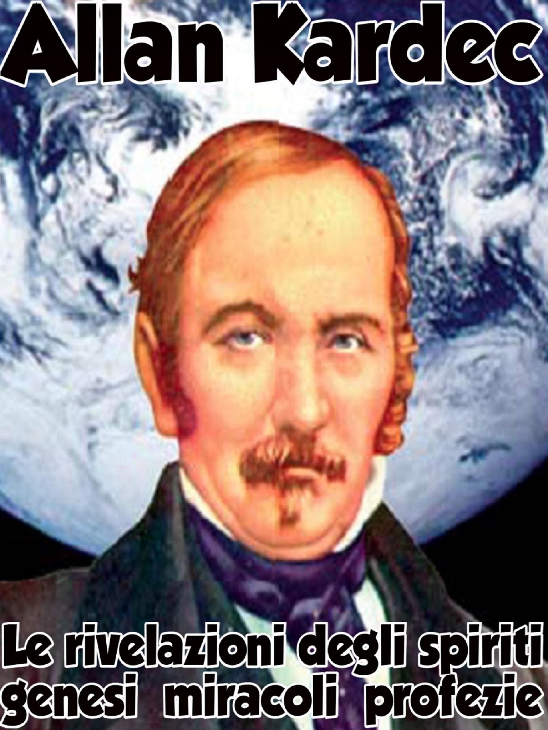 Le rivelazioni degli spiriti - Genesi, miracoli, profezie