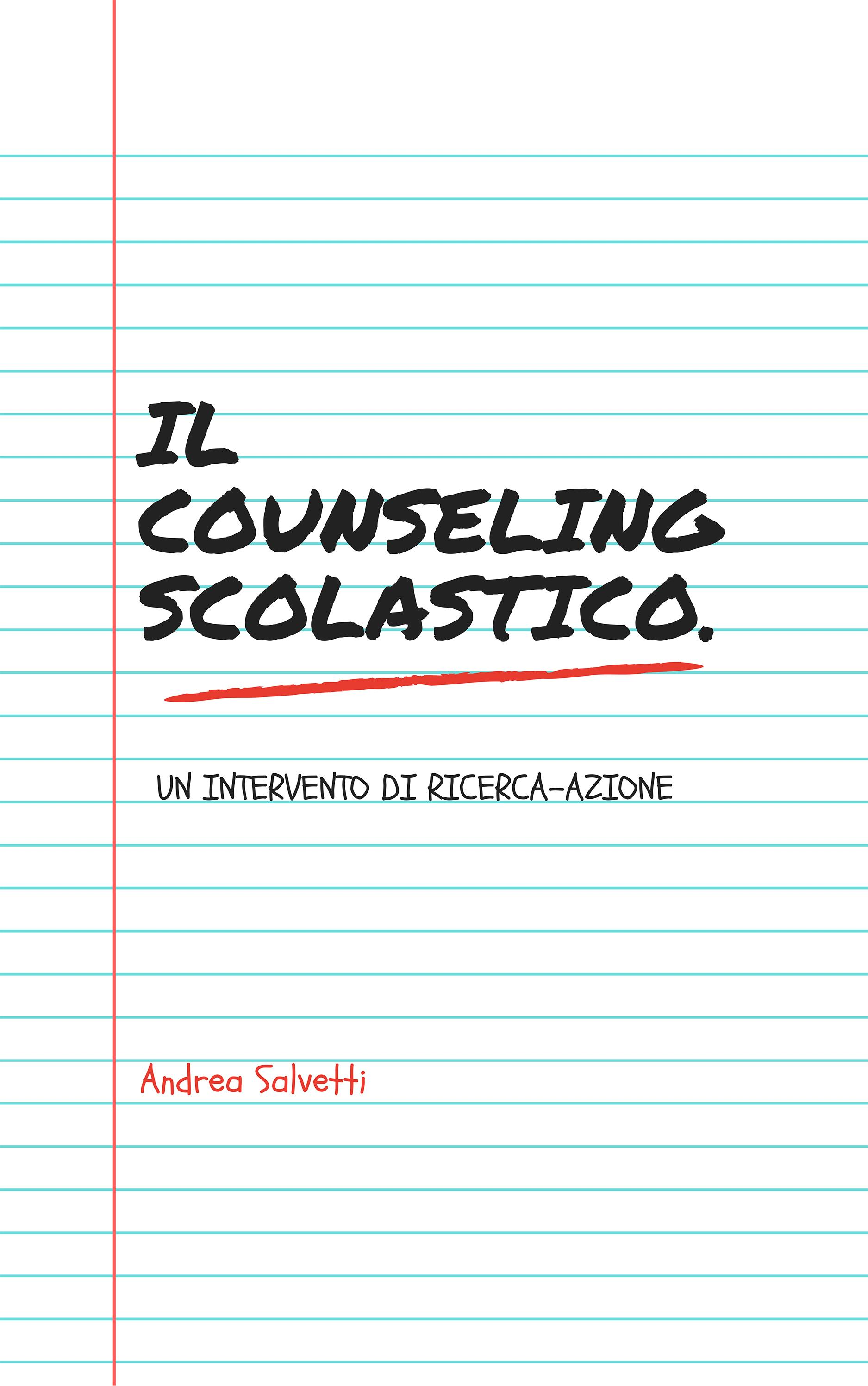 Il counseling scolastico. Un intervento di ricerca-azione