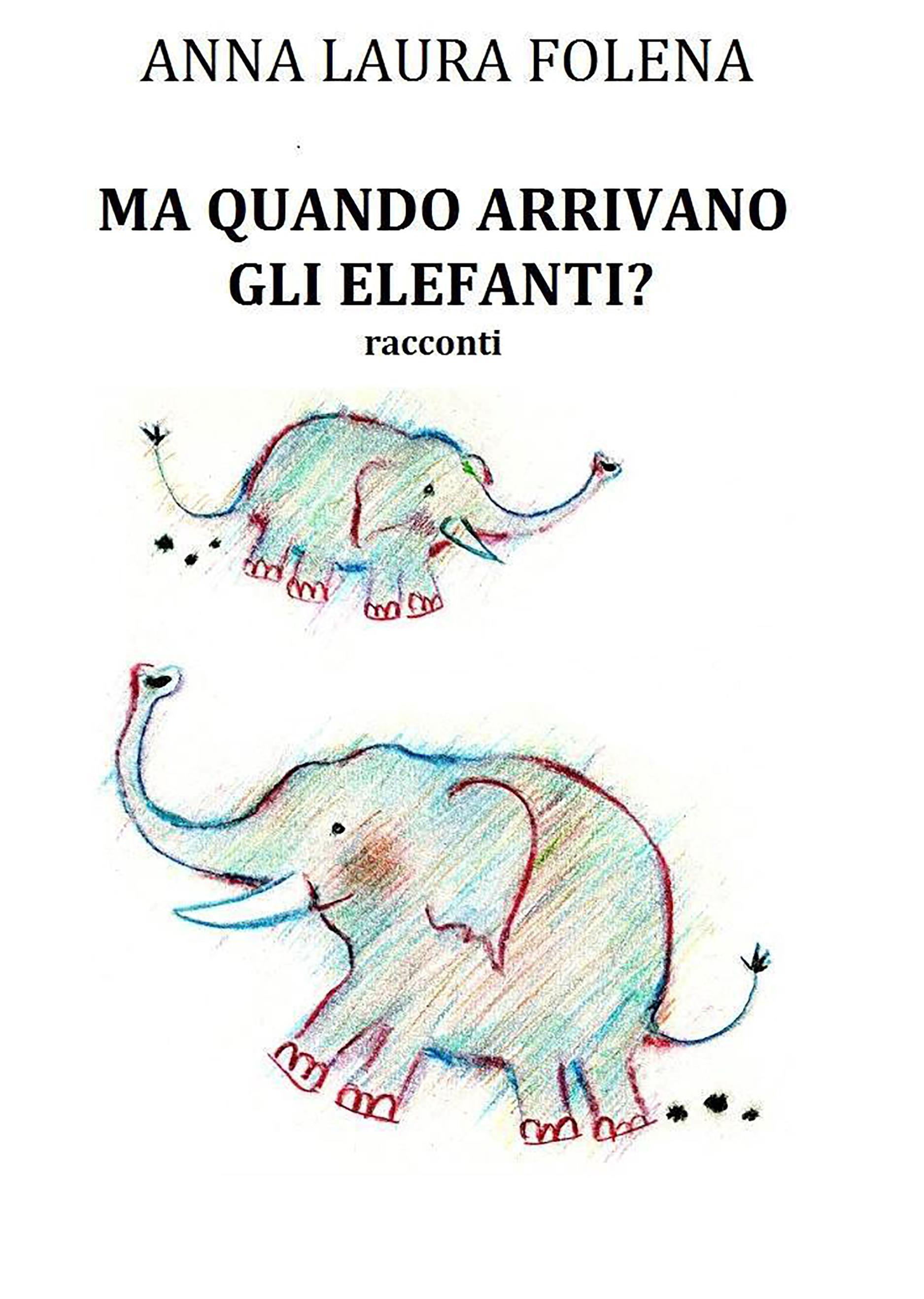 Ma quando arrivano gli elefanti?