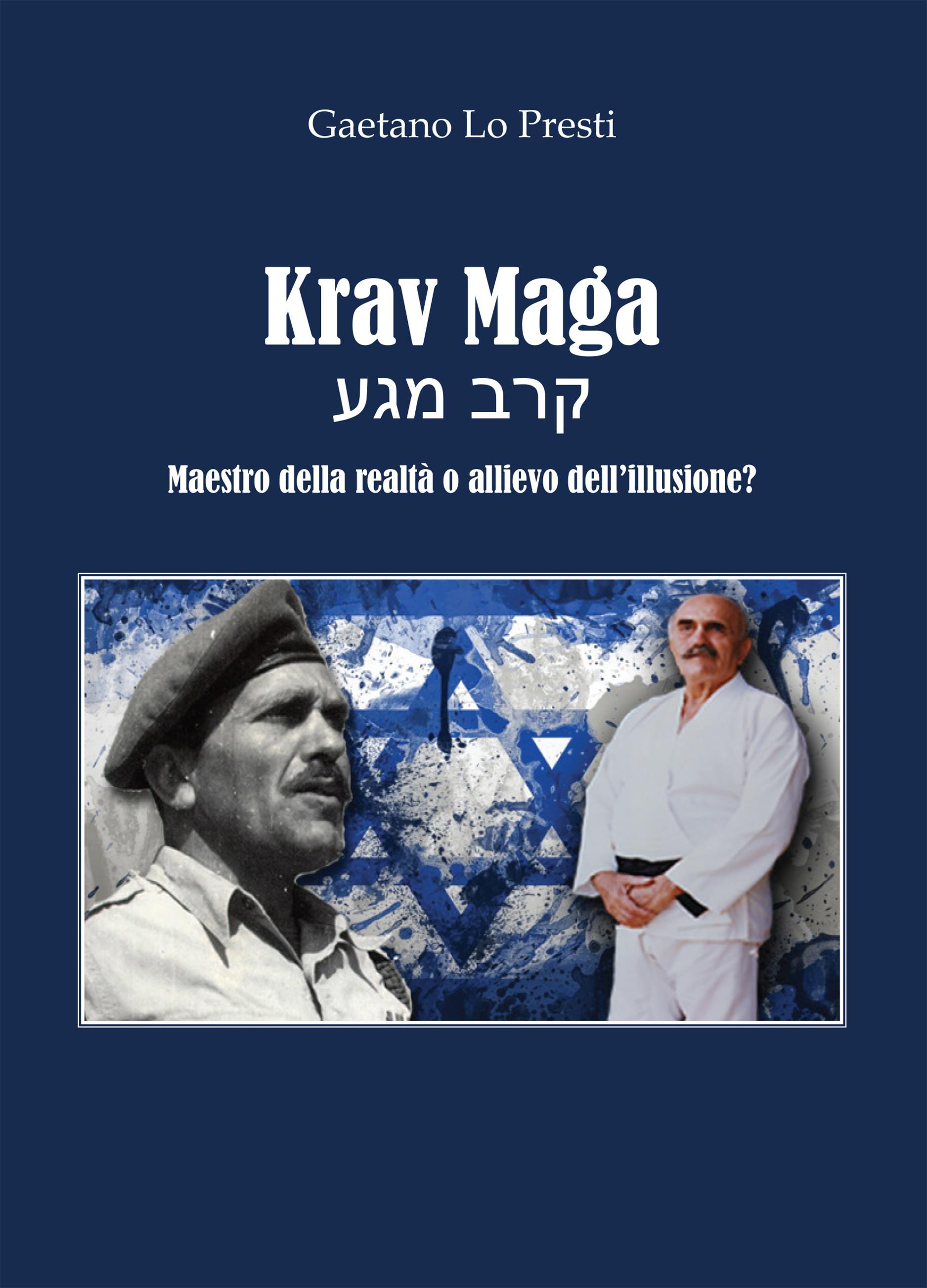Krav Maga - Maestro della realtà o allievo dell'illusione?