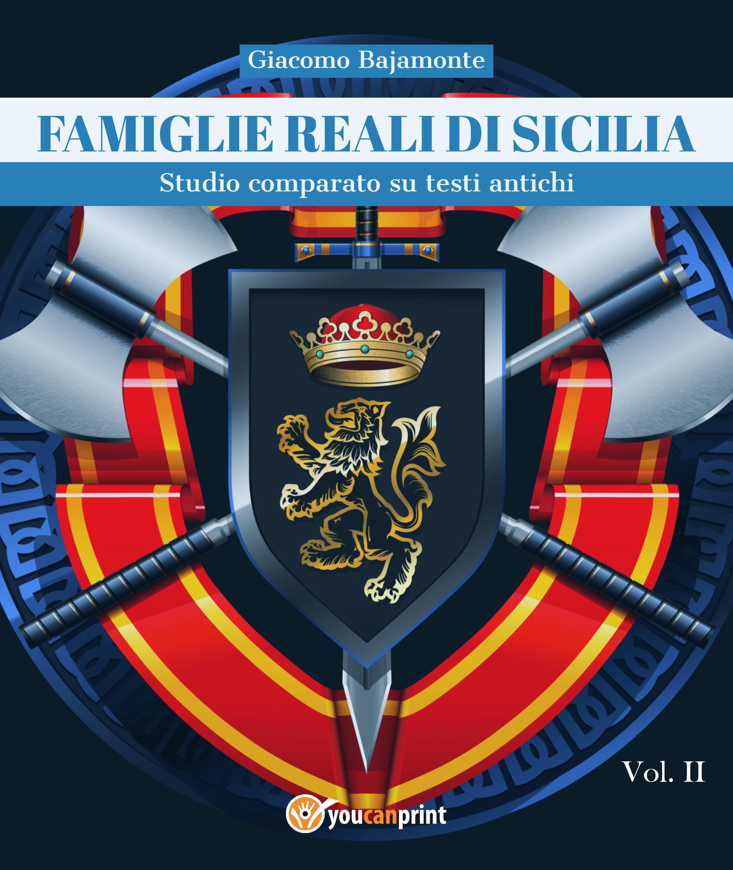 Famiglie reali di Sicilia. Studio comparato su testi antichi. Vol. II