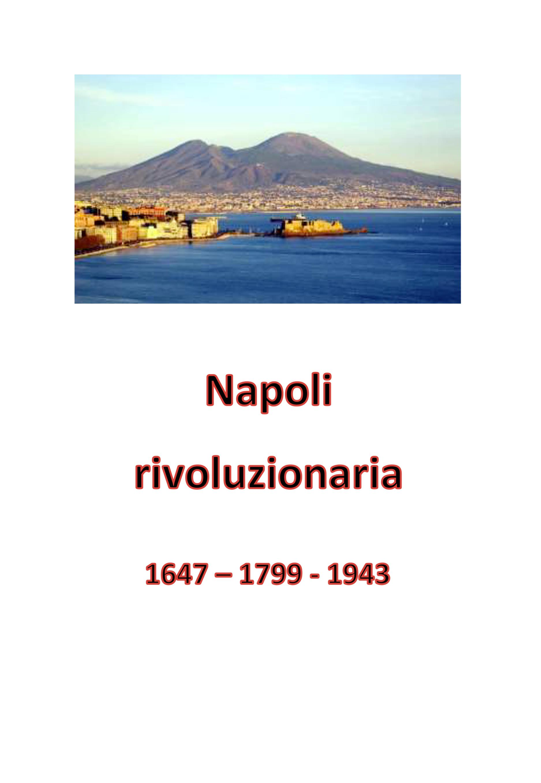 Napoli rivoluzionaria. 1647 - 1799 - 1943