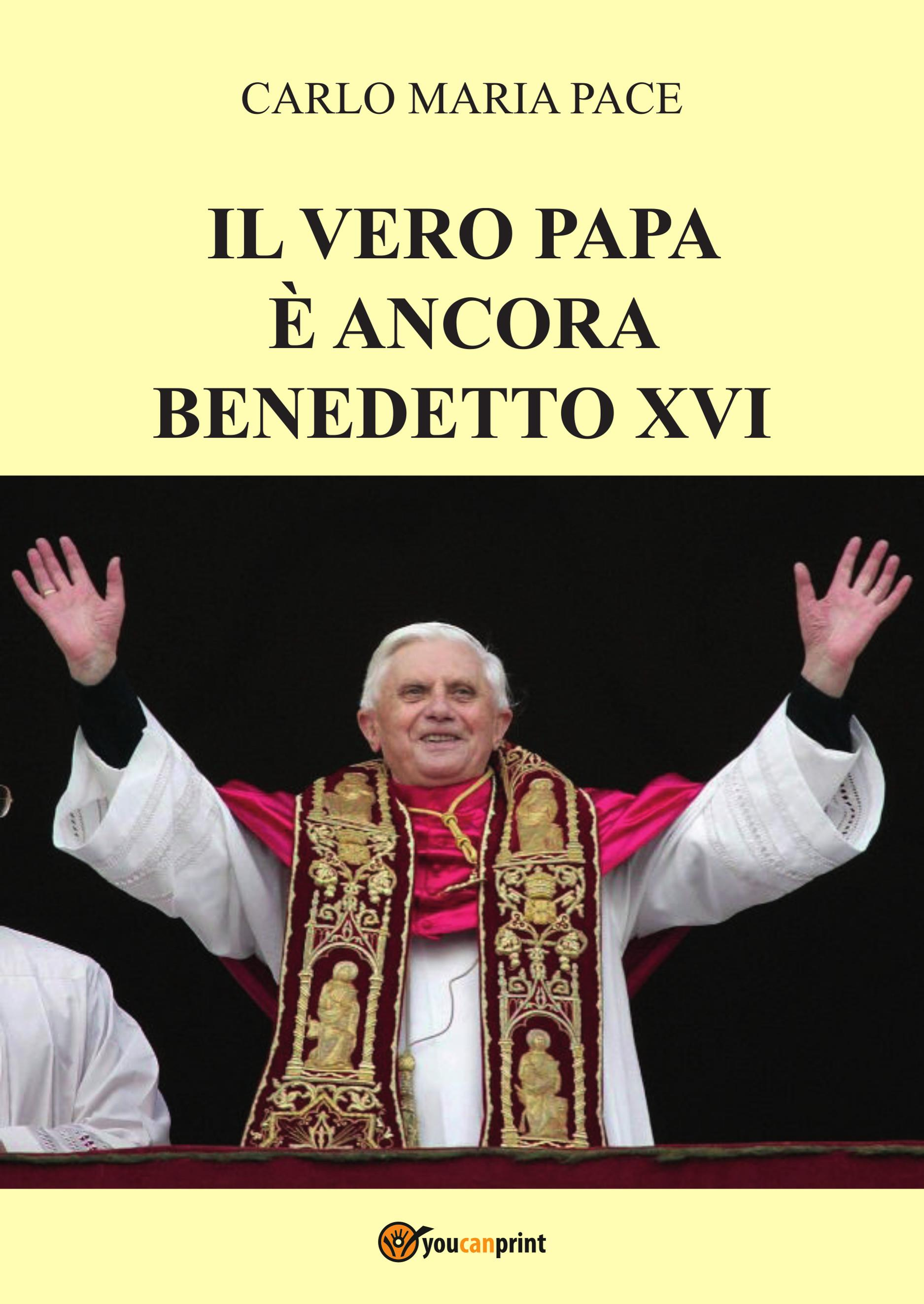 Il vero Papa è ancora Benedetto XVI