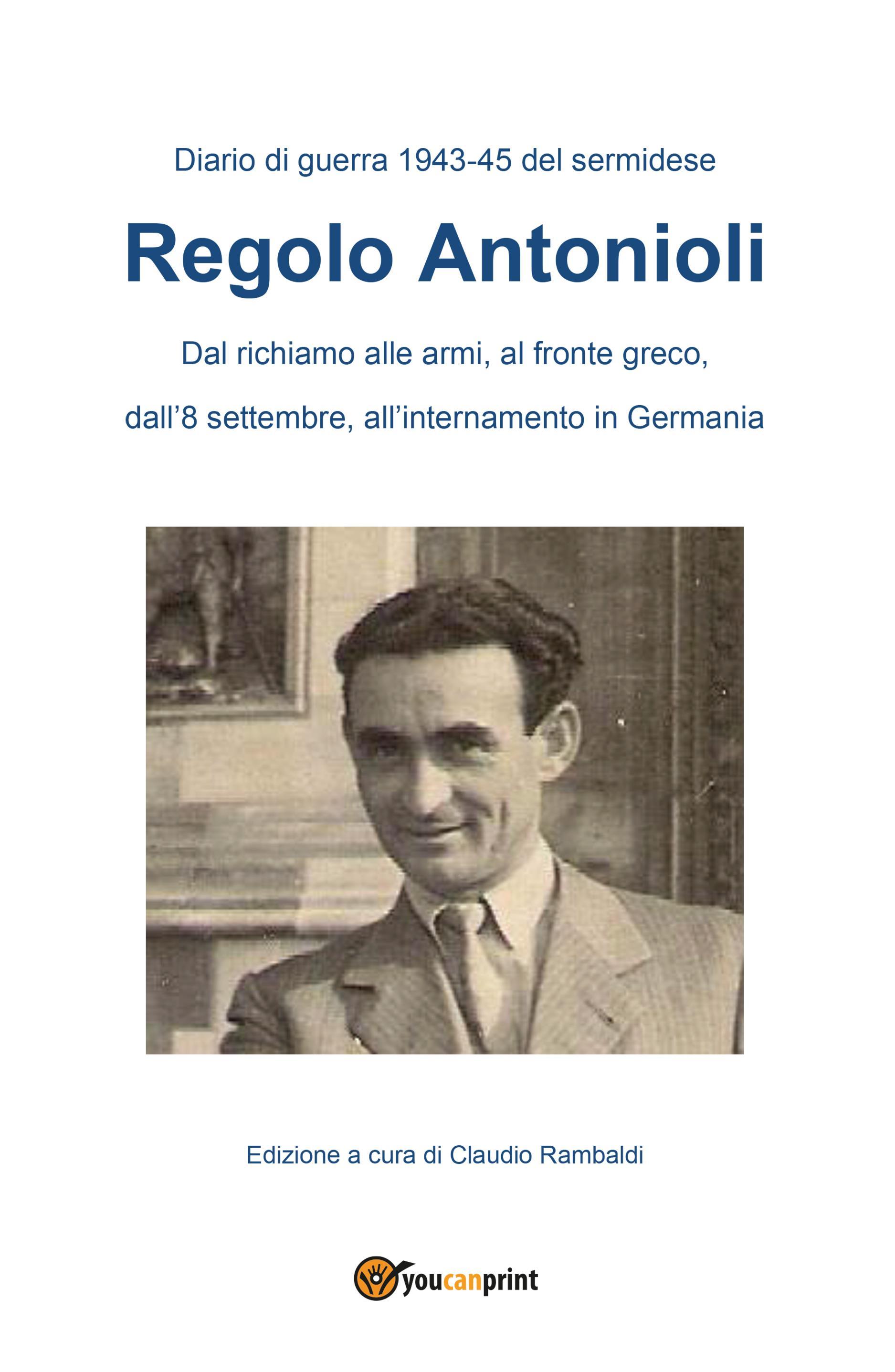 Diario di guerra 1943.45 del sermidese Regolo Antonioli