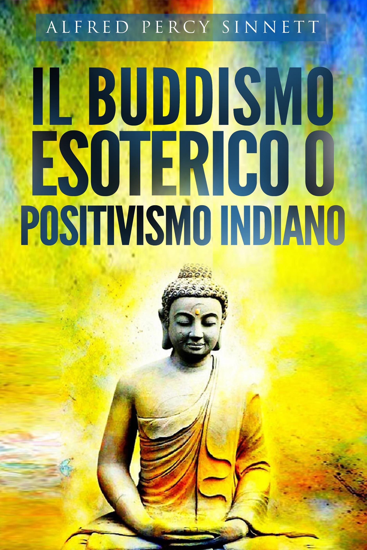 Il buddismo esoterico o positivismo indiano