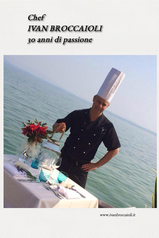 Chef Ivan Broccaioli 30 anni di passione