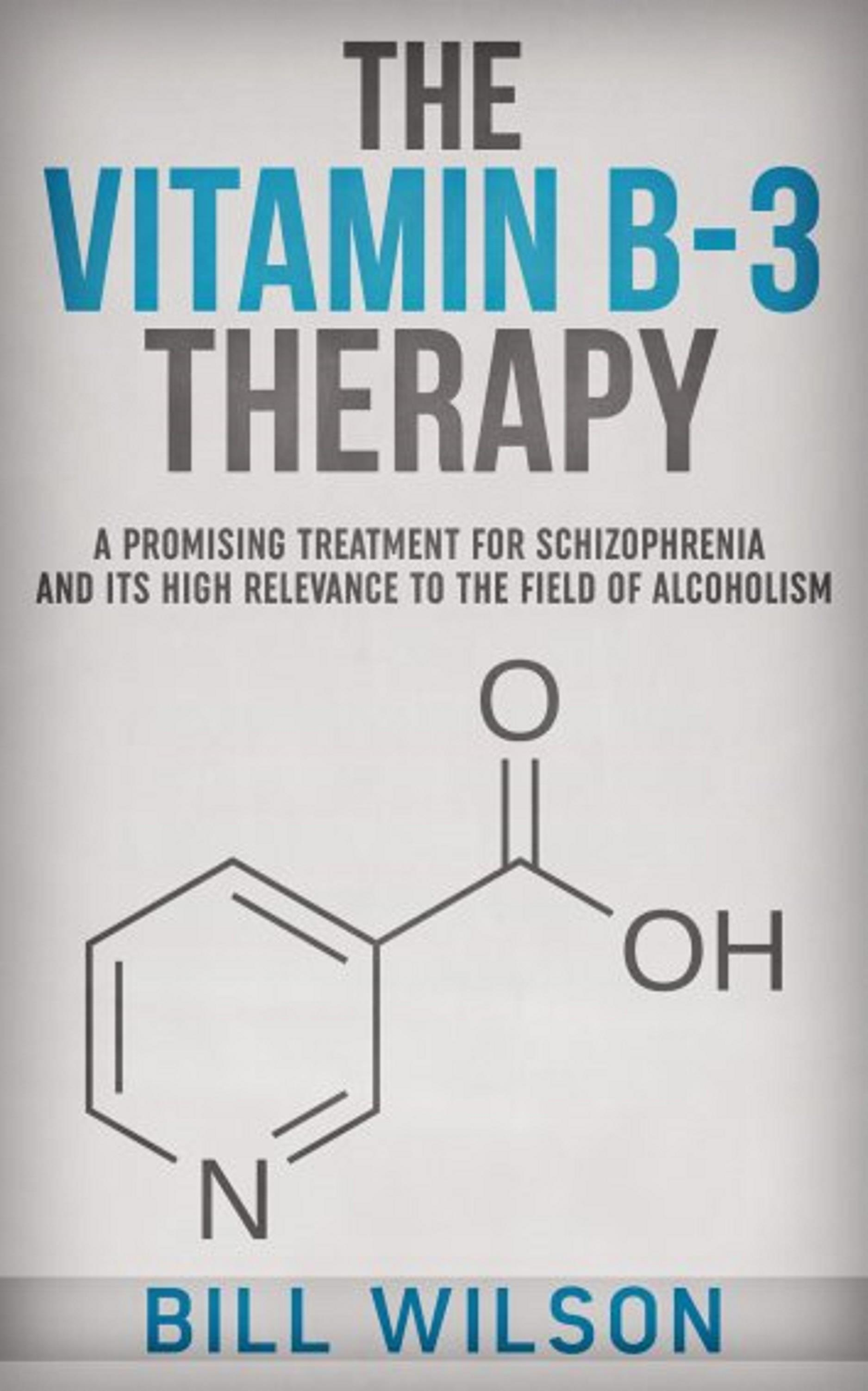 The Vitamin B-3 Therapy - A Promising Treatment for Schizophrenia and its high relevance to the field of Alcoholism