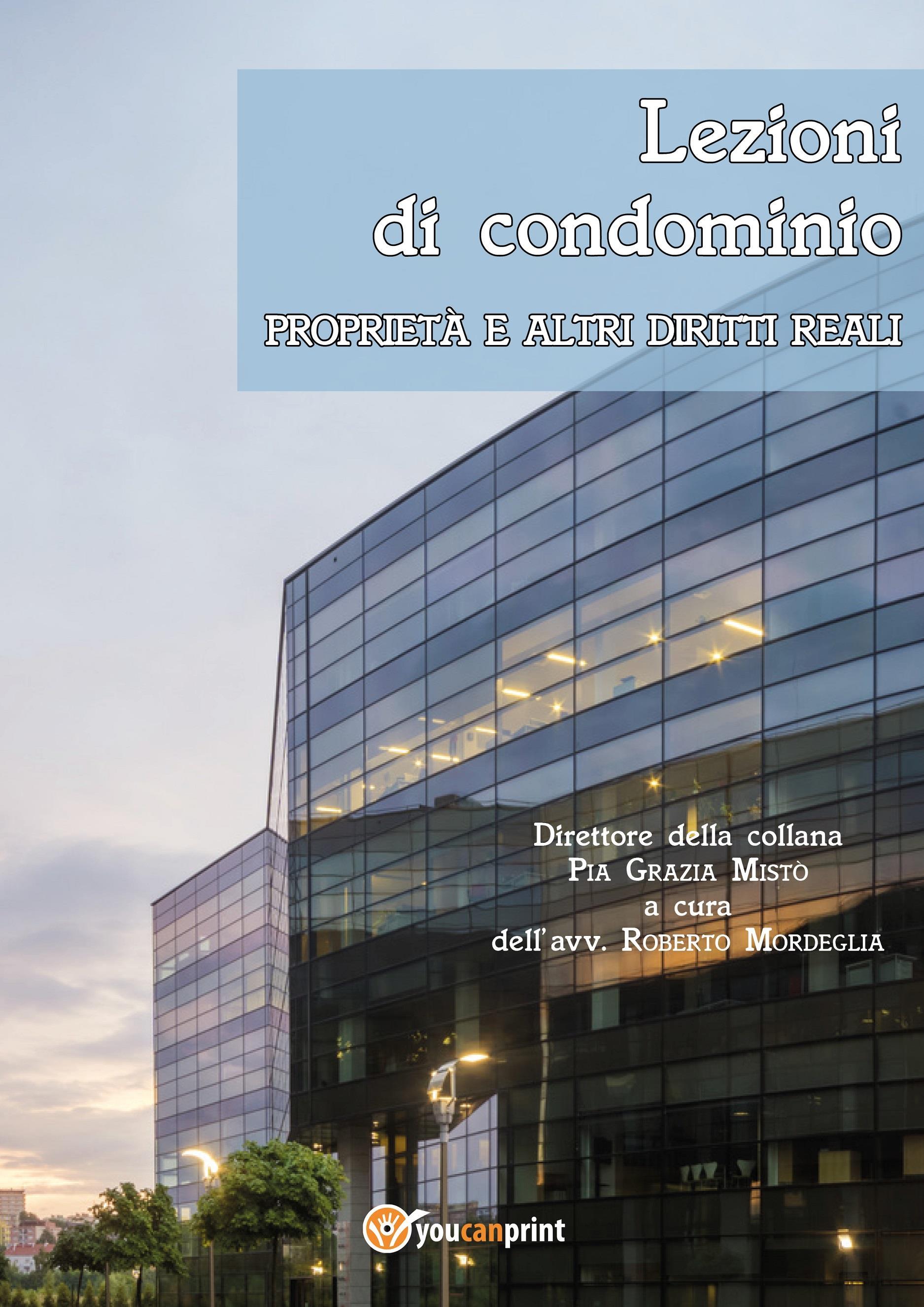 Lezioni di condominio. Proprietà e altri diritti reali
