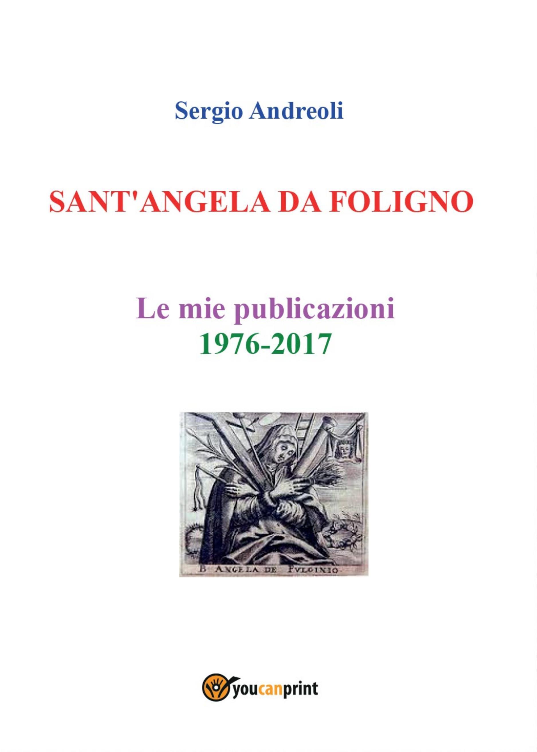 SANT'ANGELA DA FOLIGNO - Le mie publicazioni 1976-2017