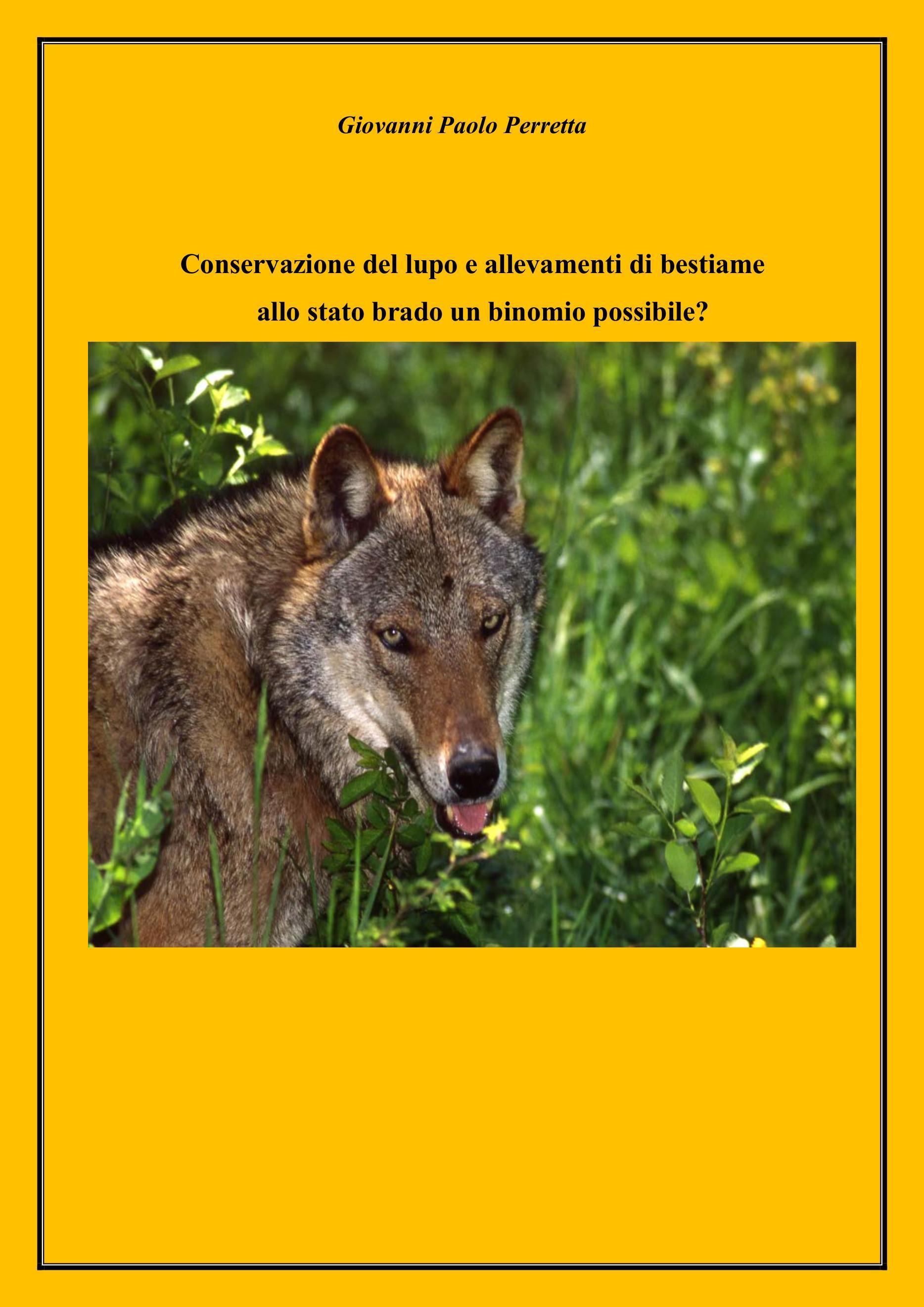 Conservazione del lupo e allevamenti di bestiame allo stato brado. Un binomio possibile?