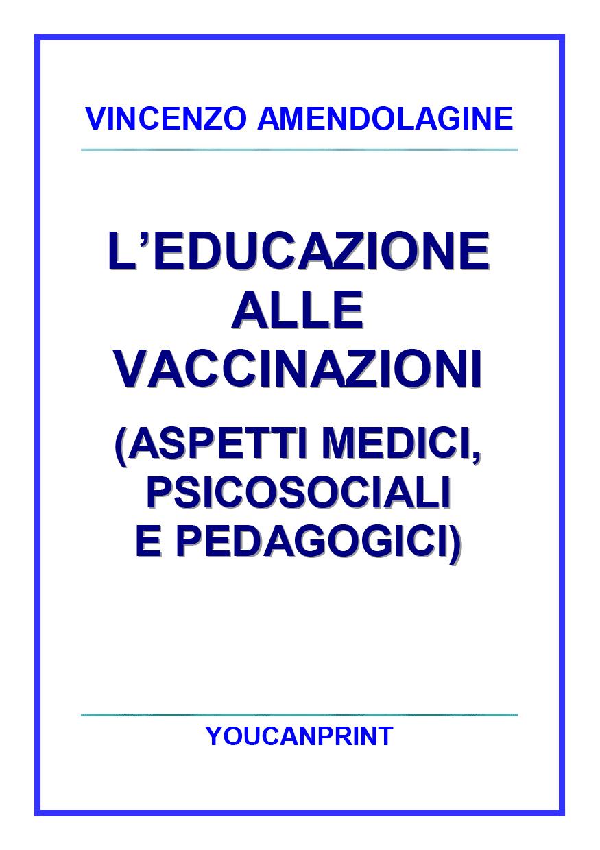 L'educazione alle vaccinazioni (aspetti medici, psicosociali e pedagogici)