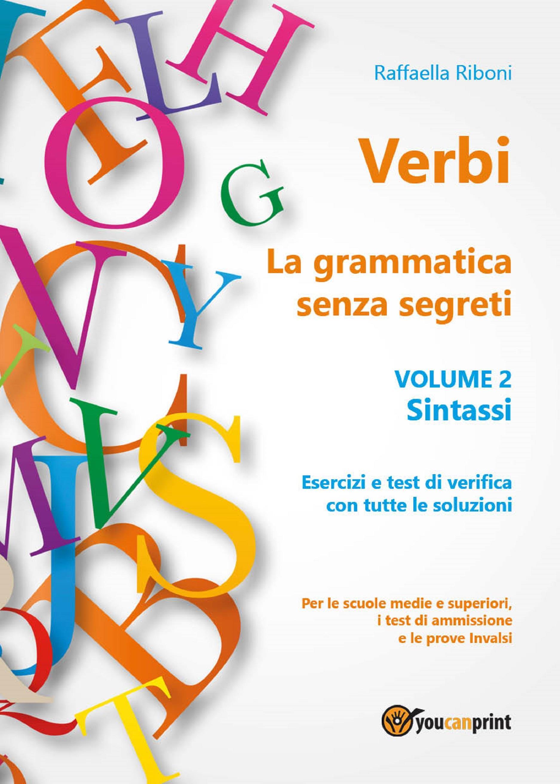 Verbi. La grammatica senza segreti. Volume 2. Sintassi