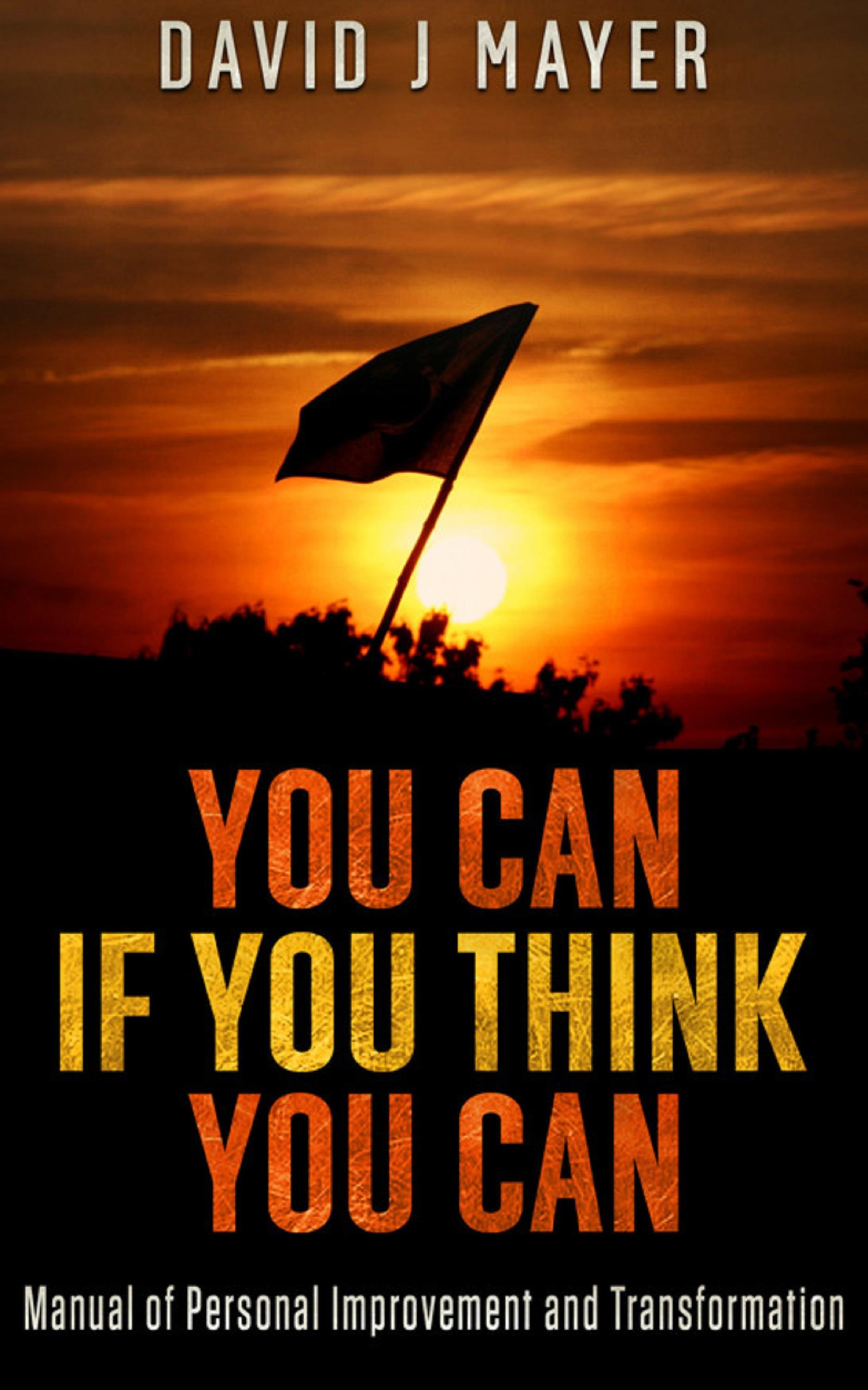 You CAN if you Think you CAN - Manual of Personal Improvement and Transformation