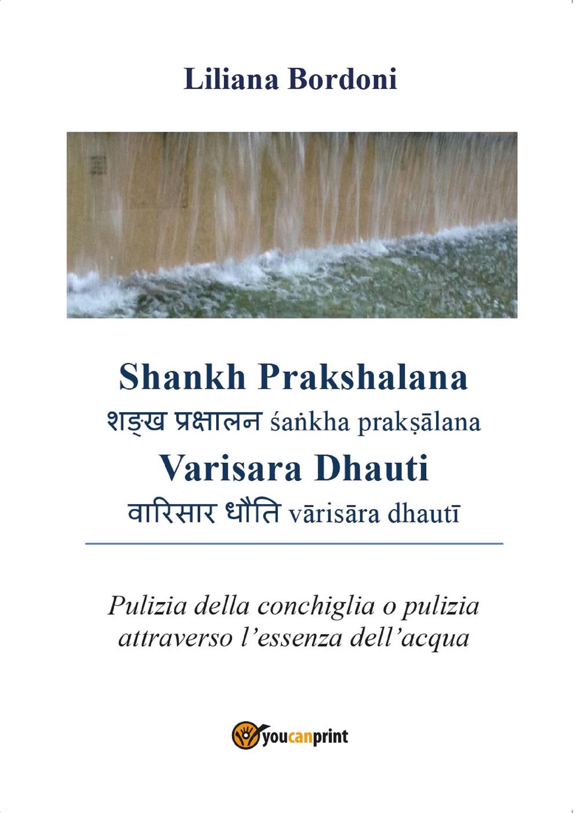Shankh Prakshalana - Varisara Dhauti. Pulizia della conchiglia o pulizia attraverso l'essenza dell'acqua