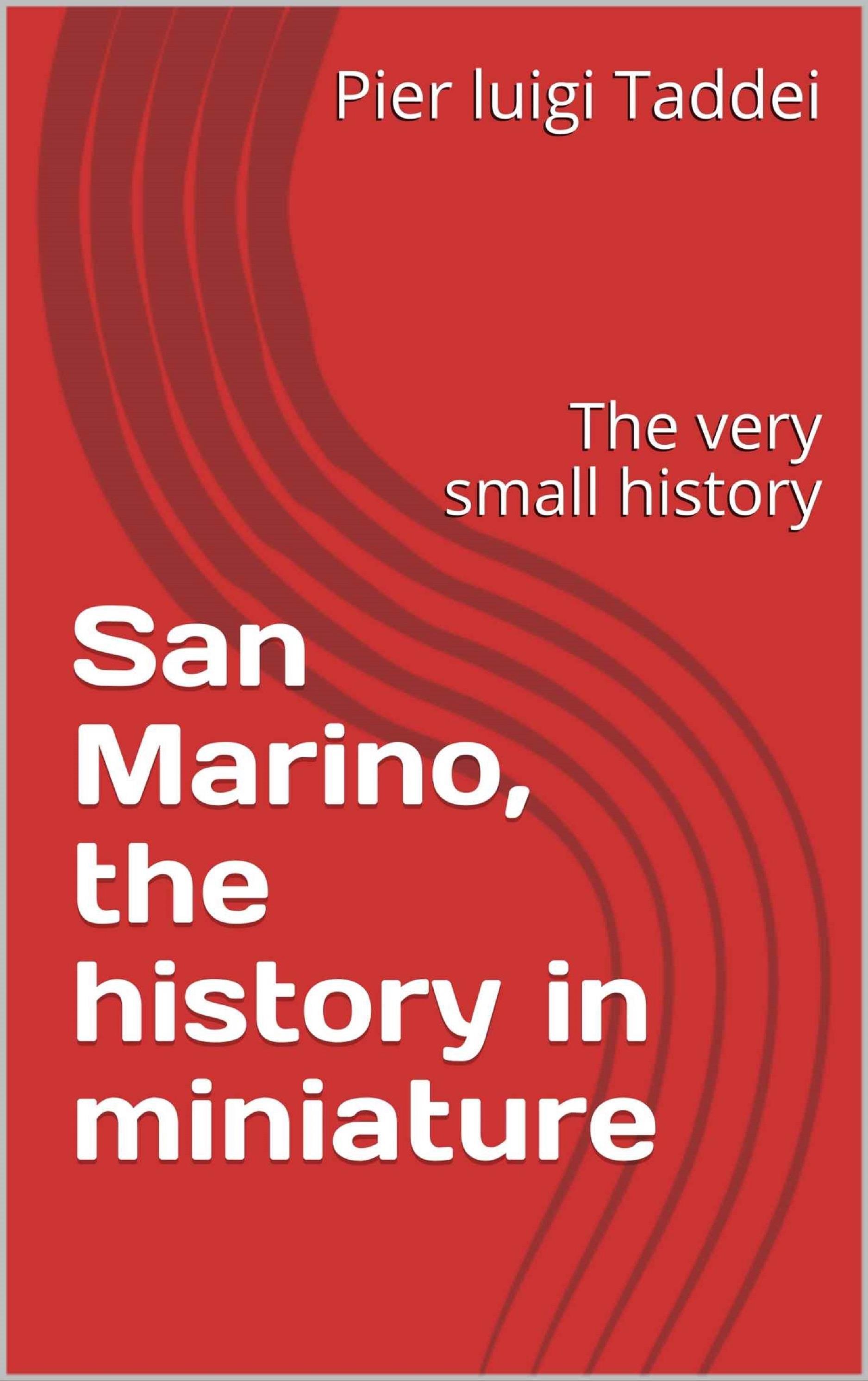 San Marino - The history in miniature