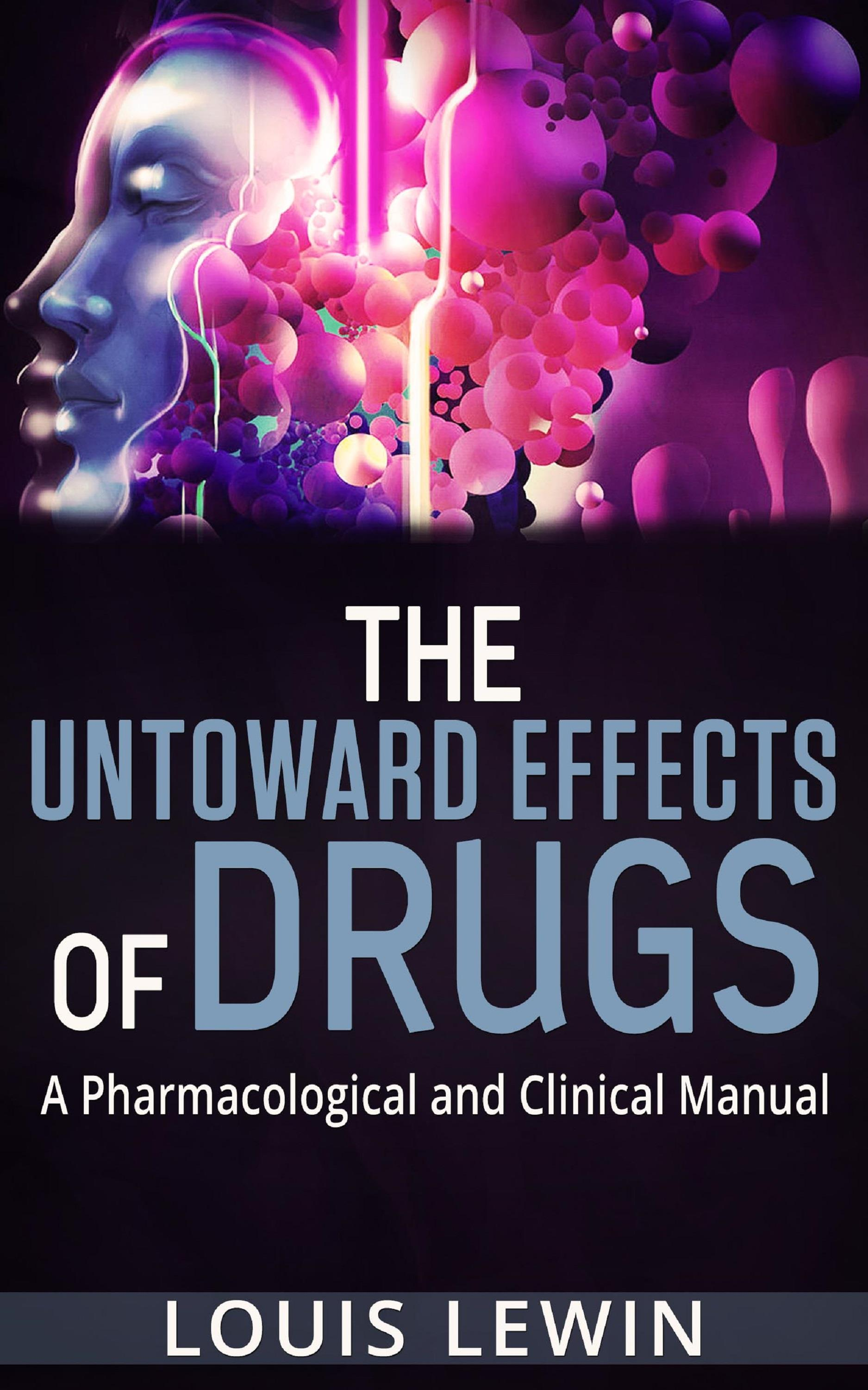 The Untoward Effects of Drugs - A Pharmacological and Clinical Manual