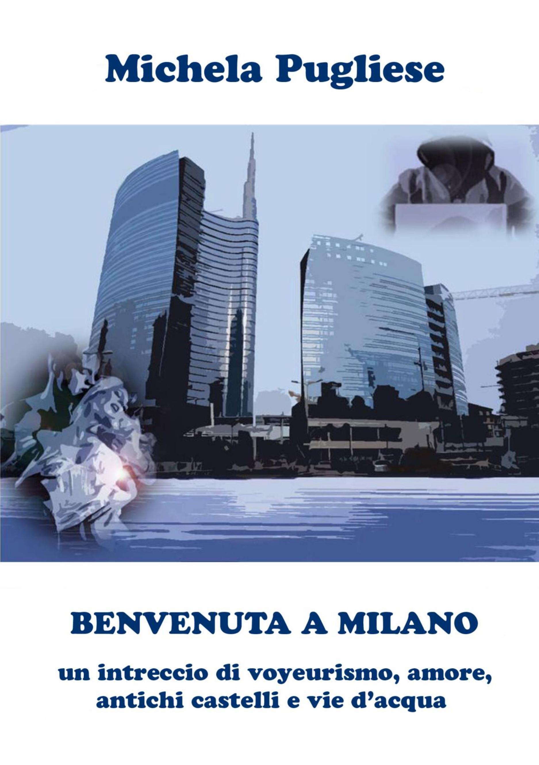 BENVENUTA A MILANO: un intreccio di voyeurismo, amore, antichi castelli e vie d'acqua