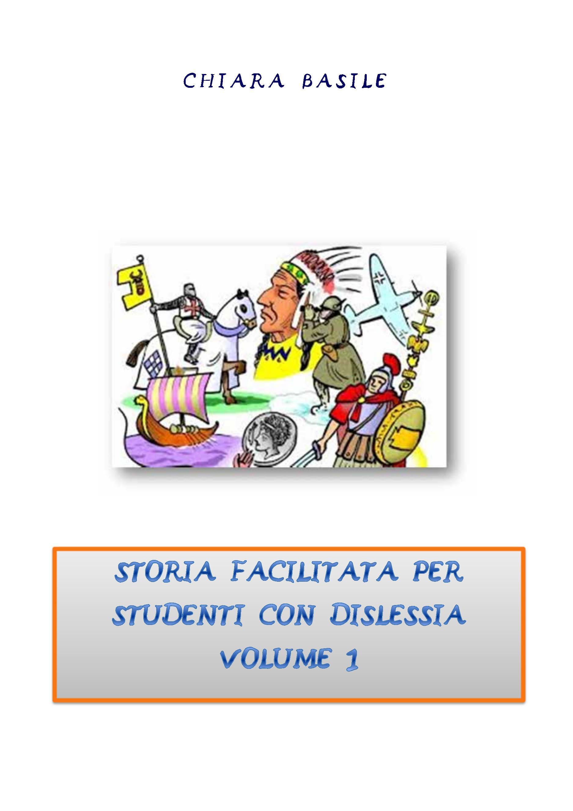 Storia facilitata per studenti con dislessia. Volume 1
