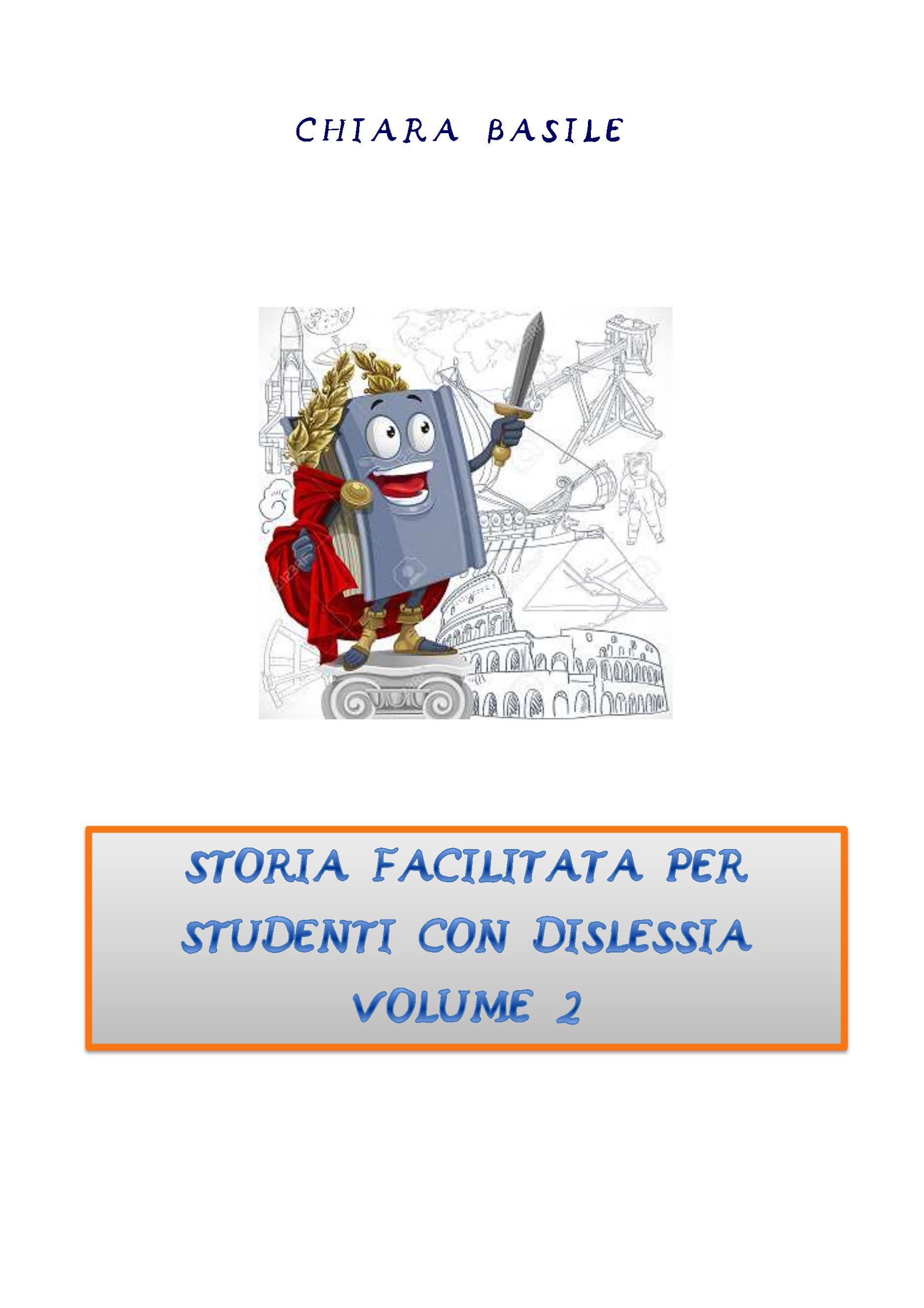Storia facilitata per studenti con dislessia. Volume 2