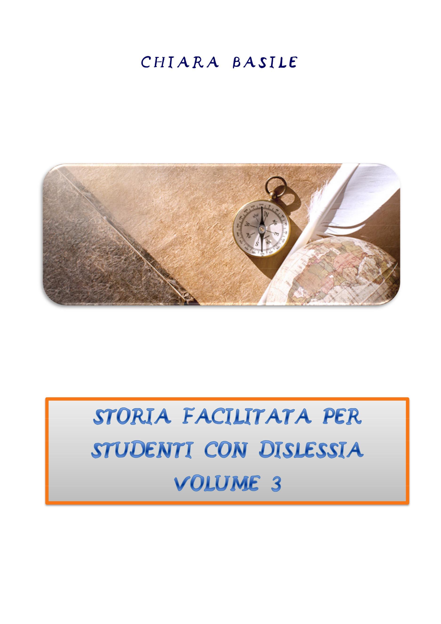 Storia facilitata per studenti con dislessia. Volume 3