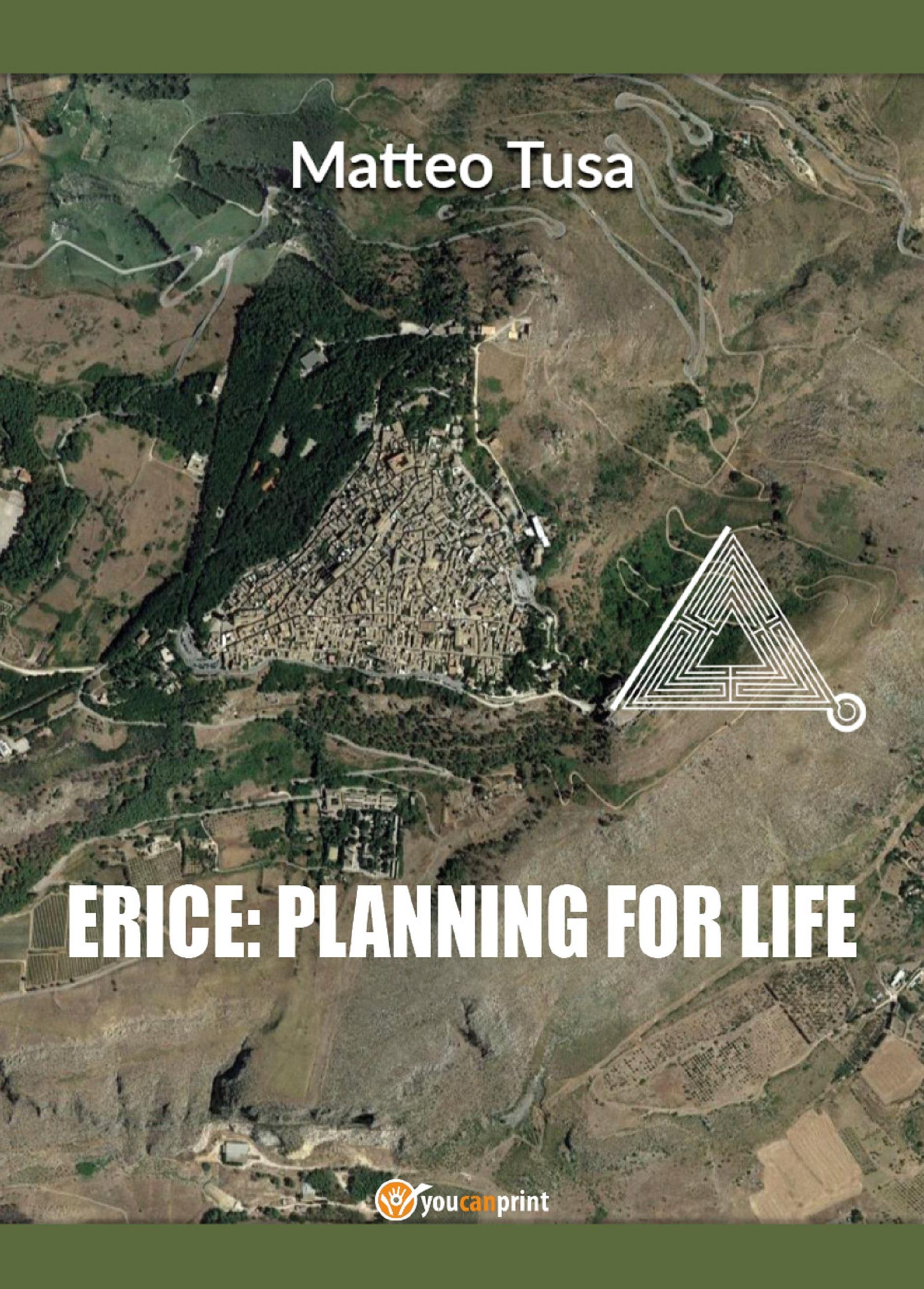 Erice: planning for life