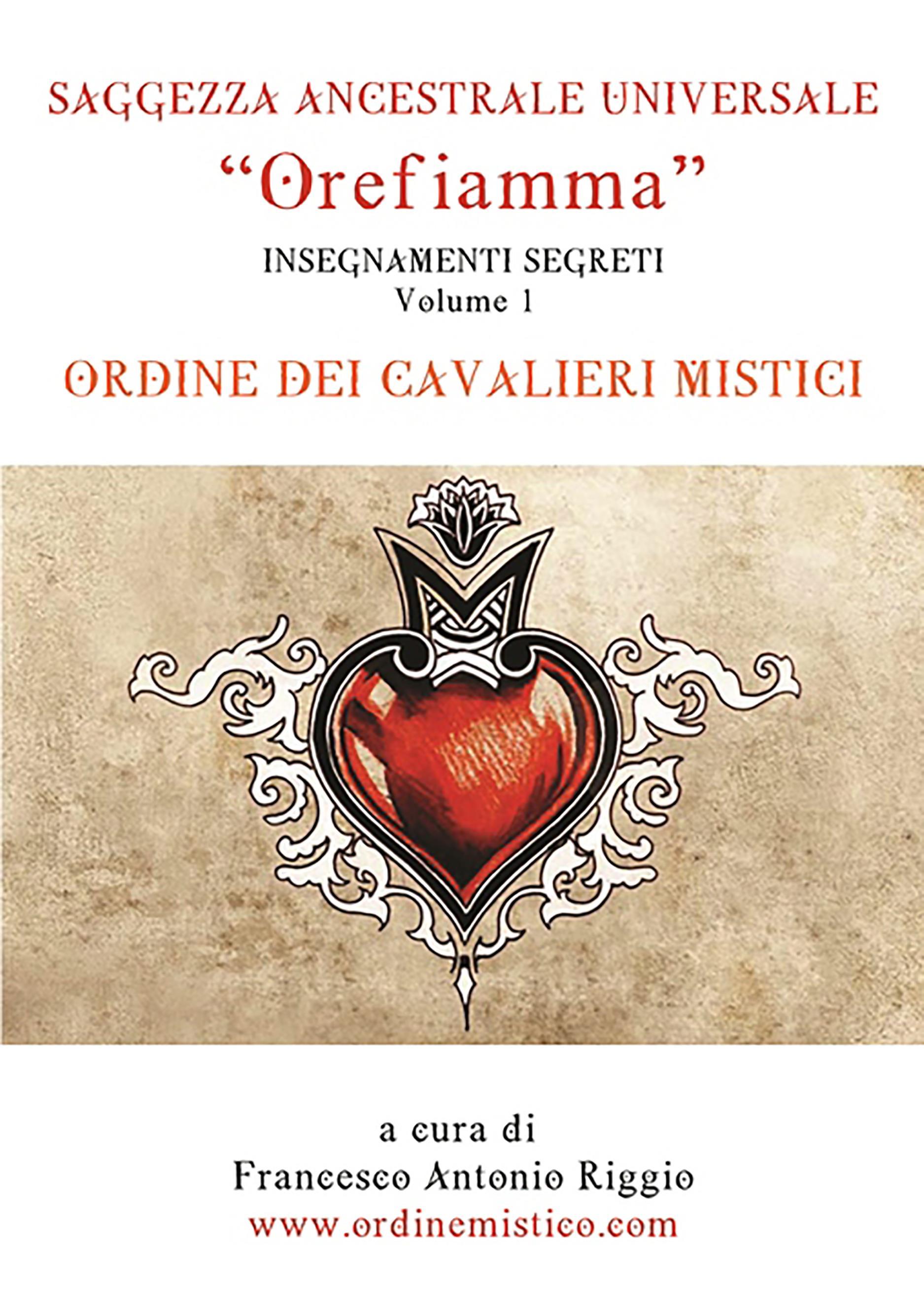 Orefiamma - Volume 1 - Insegnamenti Segreti - Saggezza Ancestrale Universale
