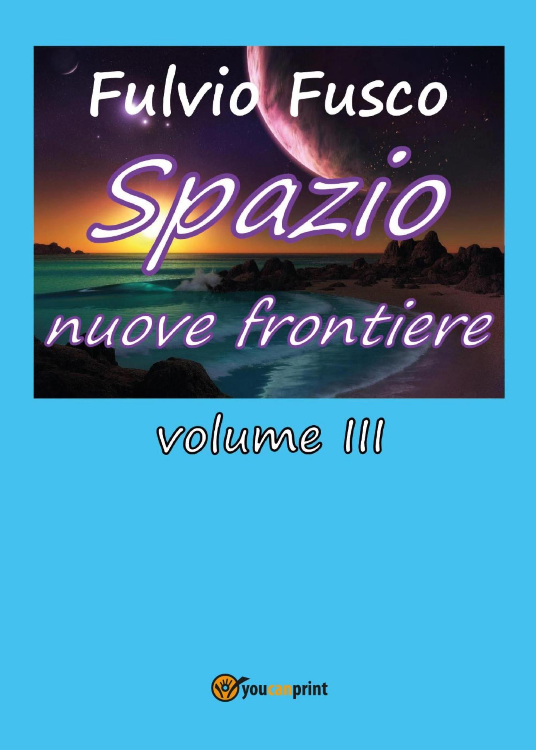 Spazio nuove frontiere. Volume 3