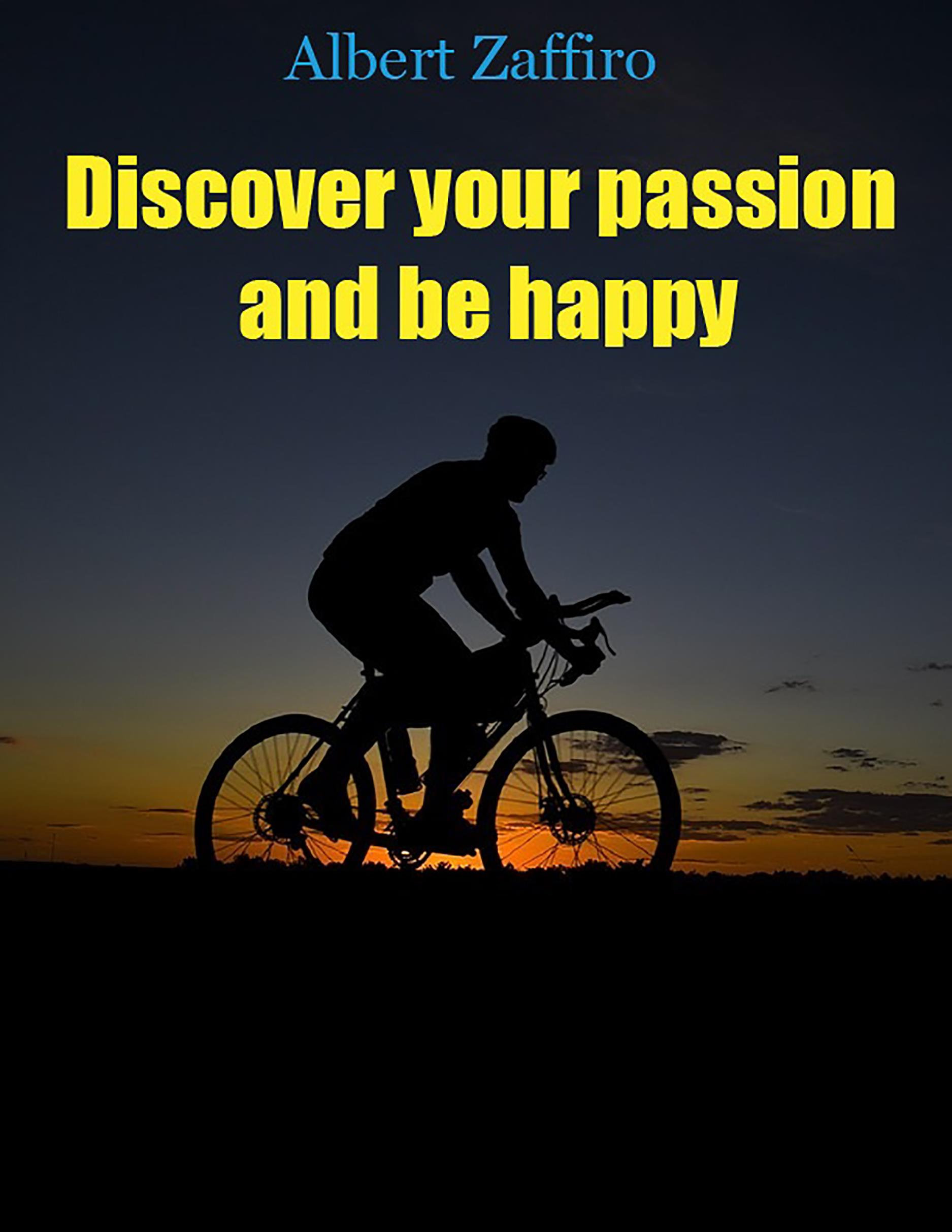 Discover your passion and be happy