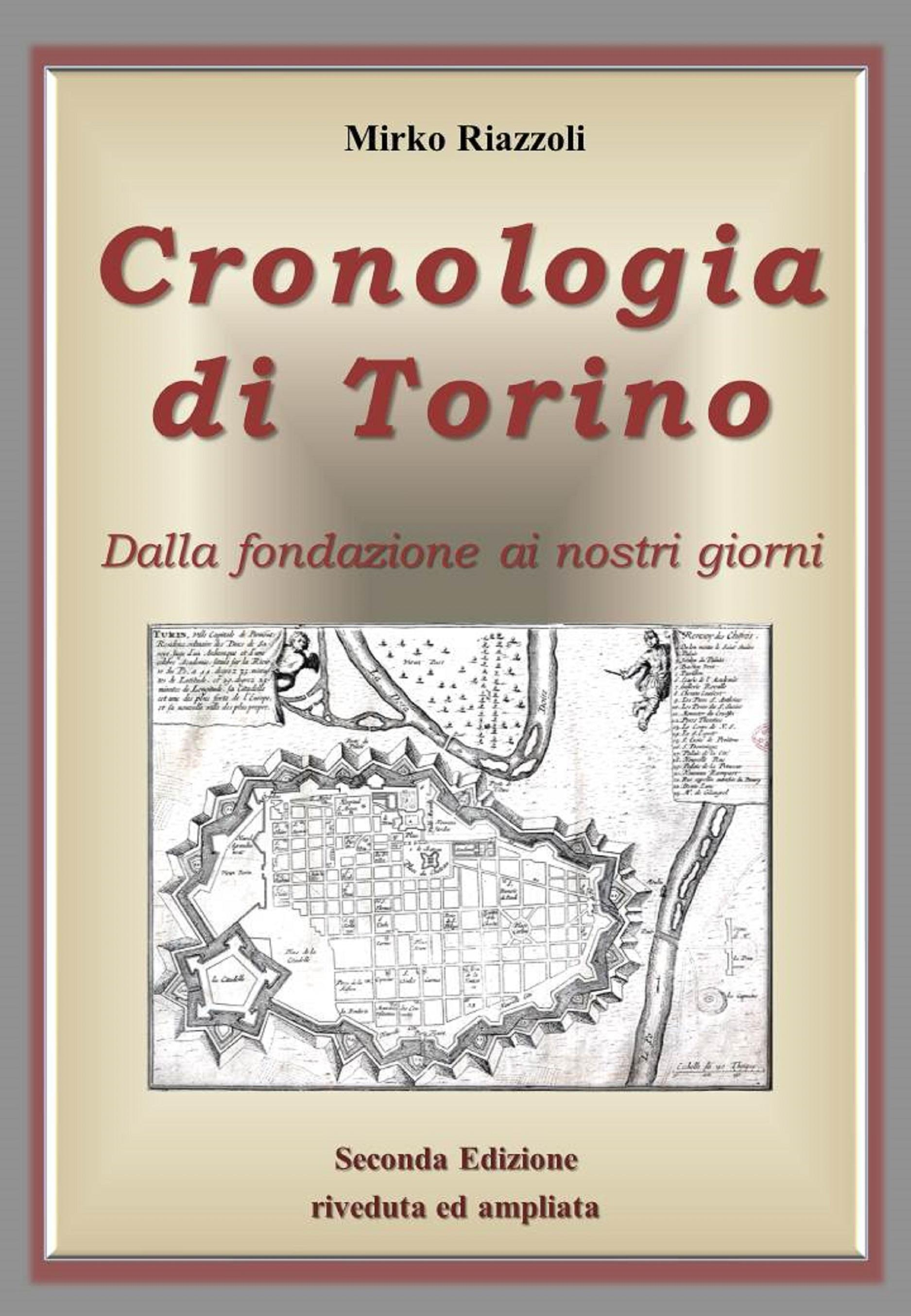 Cronologia di Torino Dalla fondazione ai giorni nostri