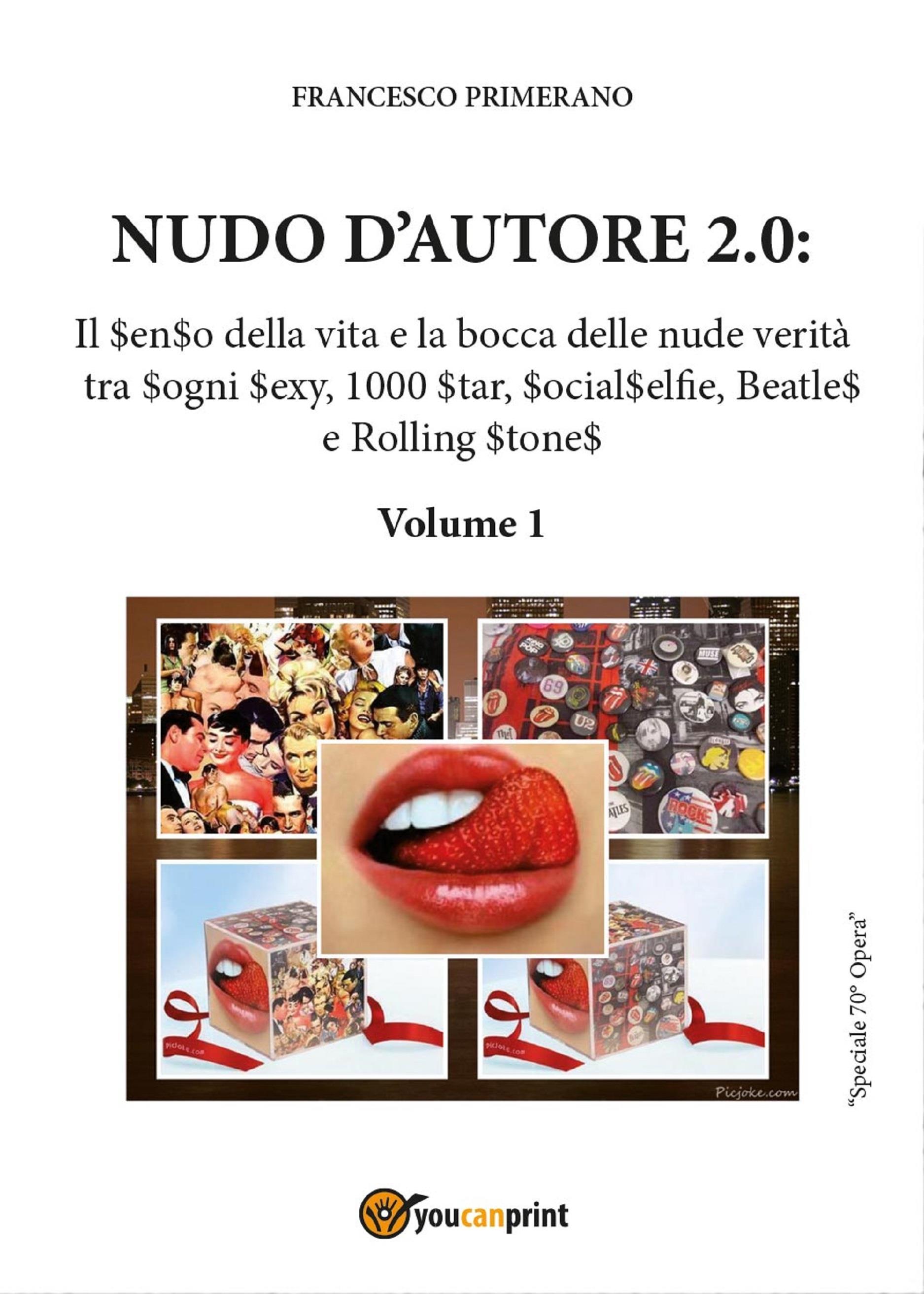 Nudo d'autore 2.0. Il senso della verità tra Sogni Sexy, 1000 Star, SocialSelfie, Beatles e Rolling Stones