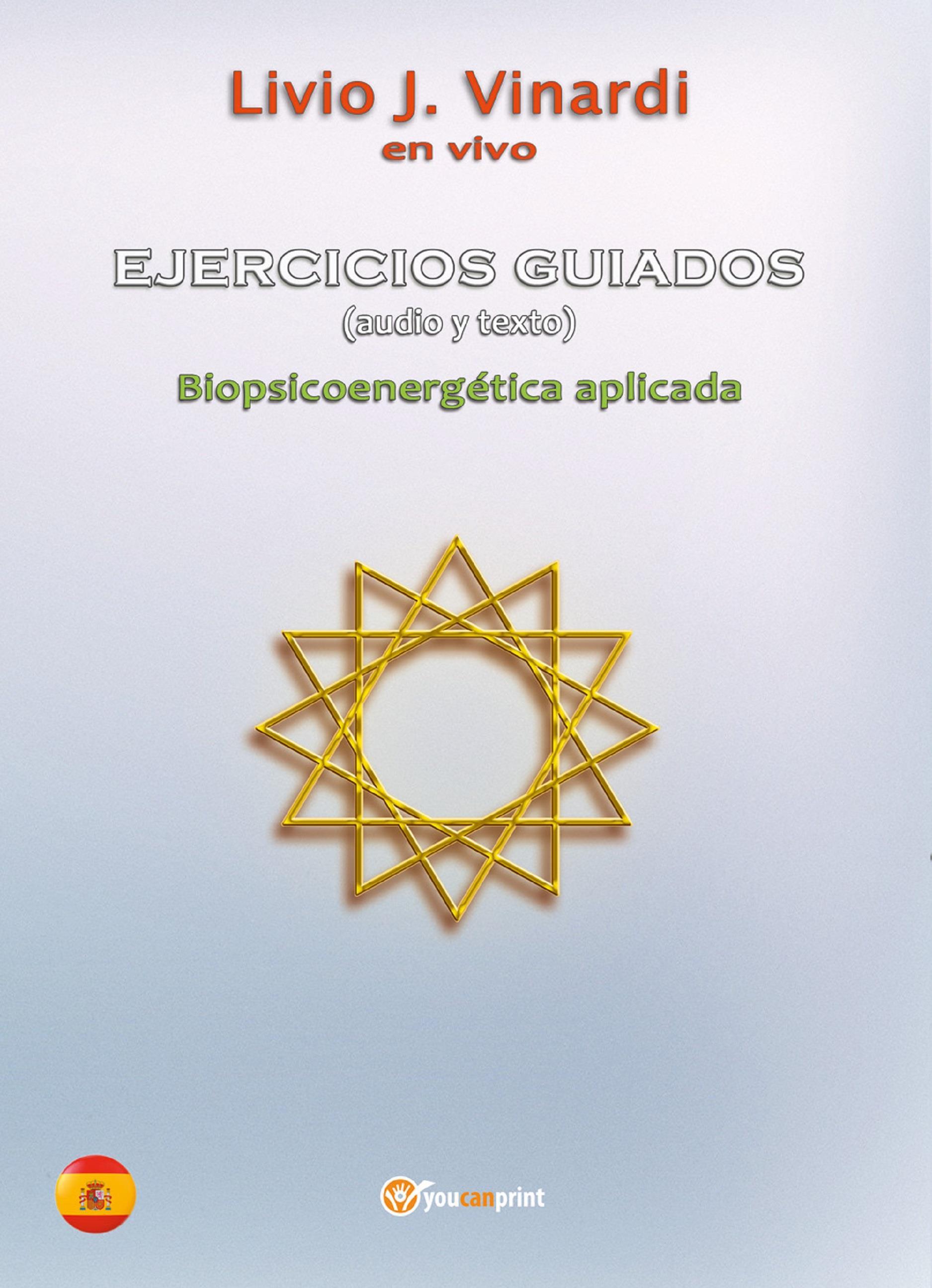 EJERCICIOS GUIADOS (audio y texto) - Biopsicoenergética aplicada (EN ESPAÑOL)