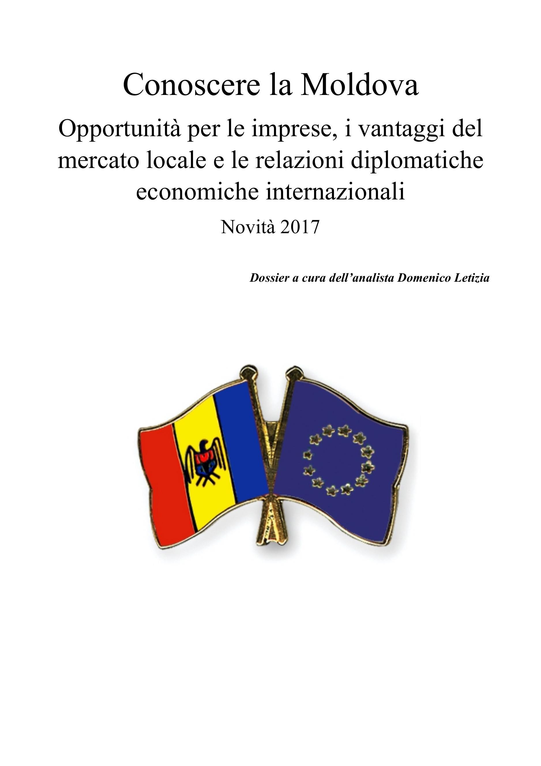 Conoscere la Moldova. Opportunità per le imprese, i vantaggi del mercato locale e le relazioni diplomatiche economiche internazionali