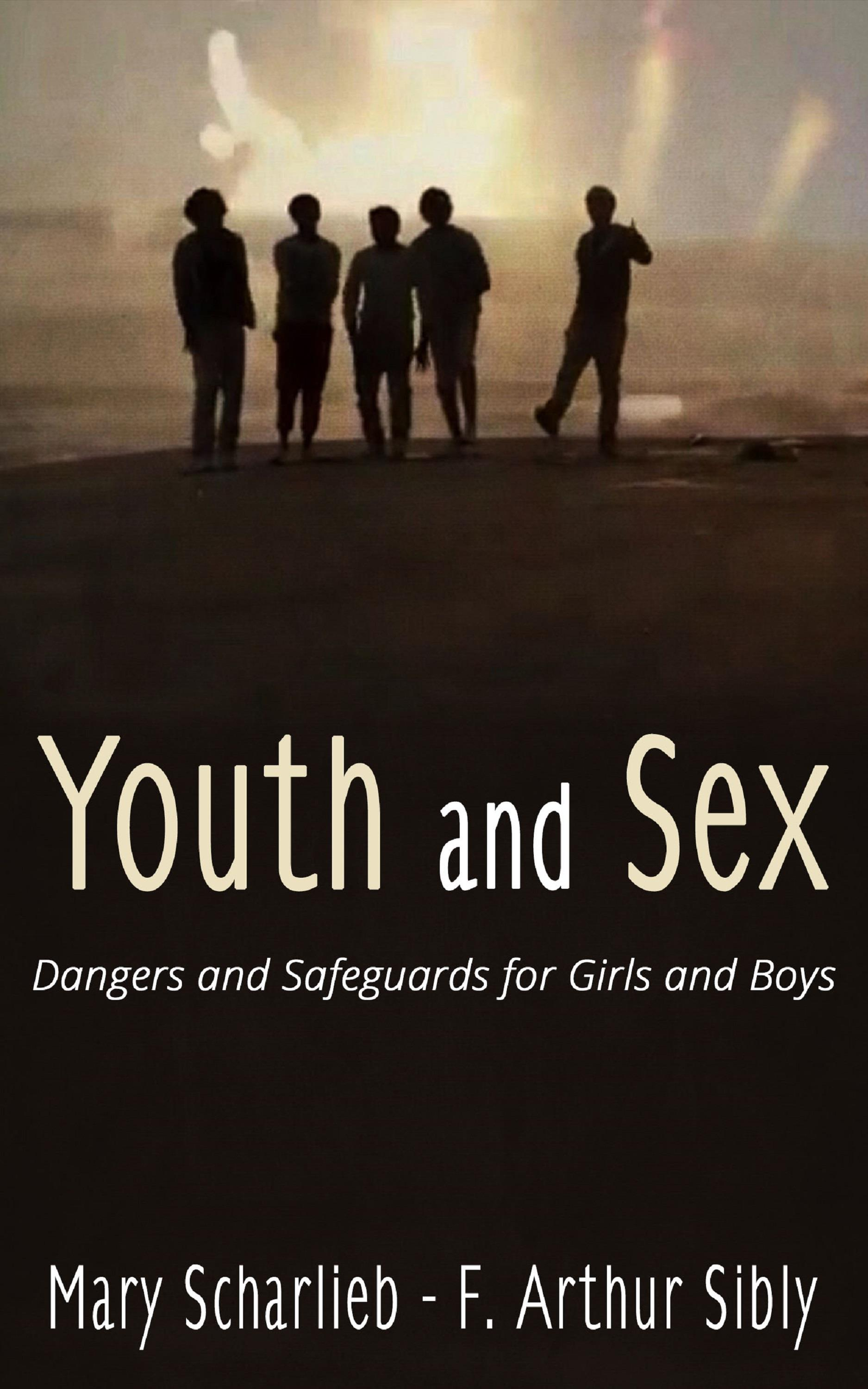 Youth and Sex: Dangers and Safeguards for Girls and Boys