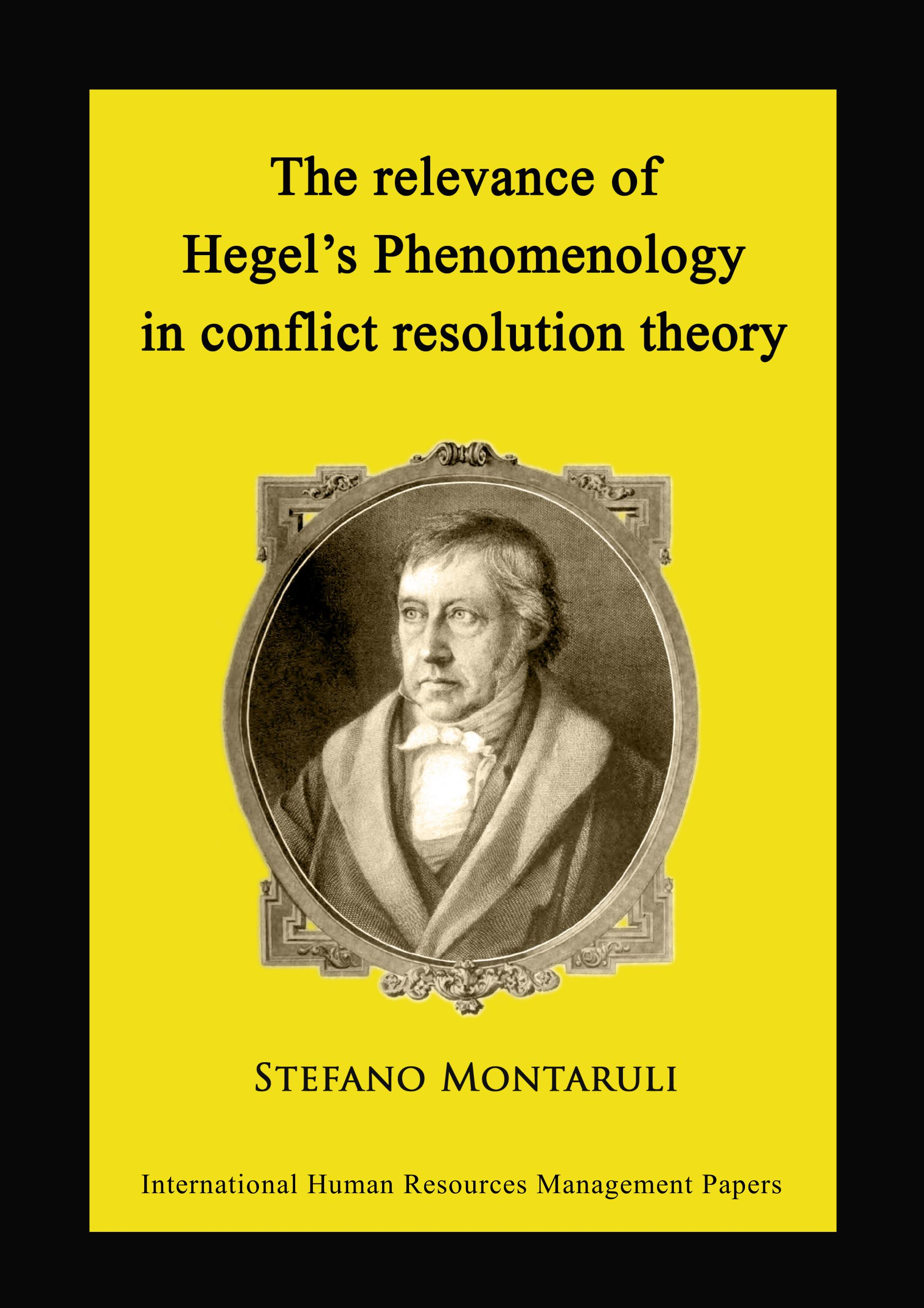 The relevance of Hegel's Phenomenology in conflict resolution theory