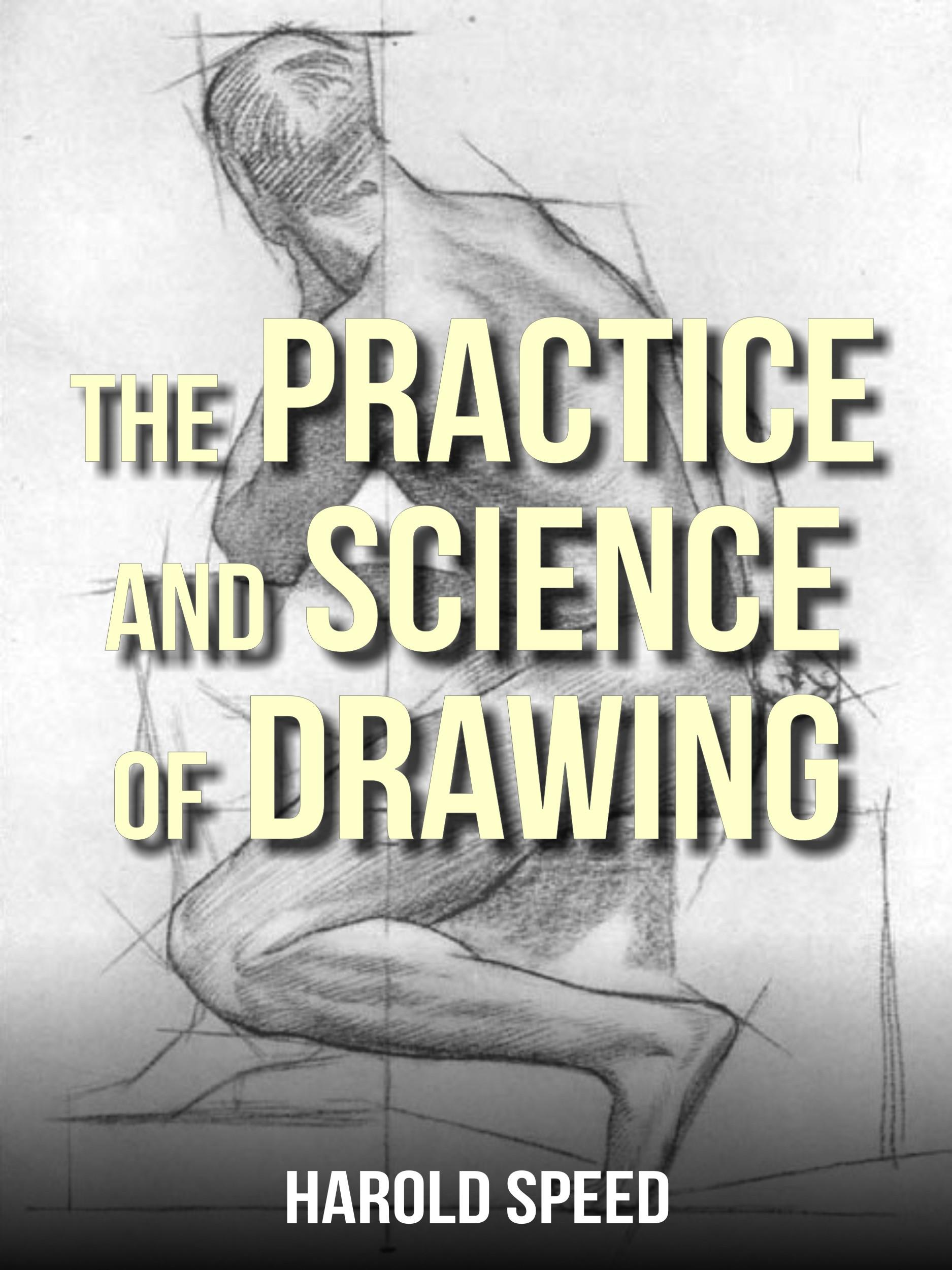 The Practice and Science of Drawing