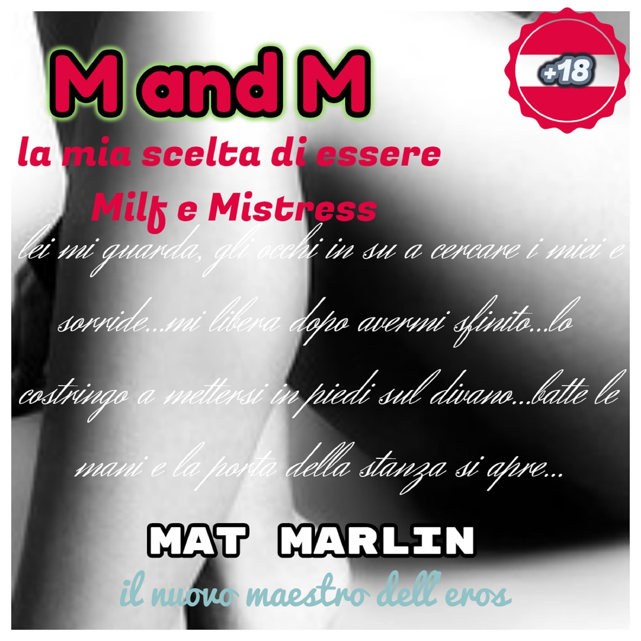 M and M: la mia scelta di essere milf e mistress