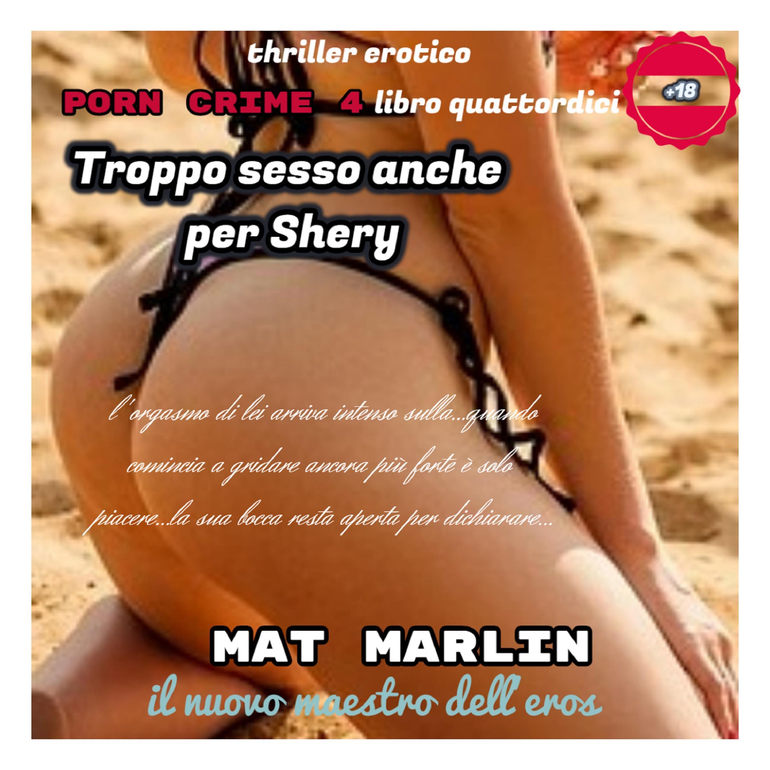 Troppo sesso anche per Shery [Mat Marlin]