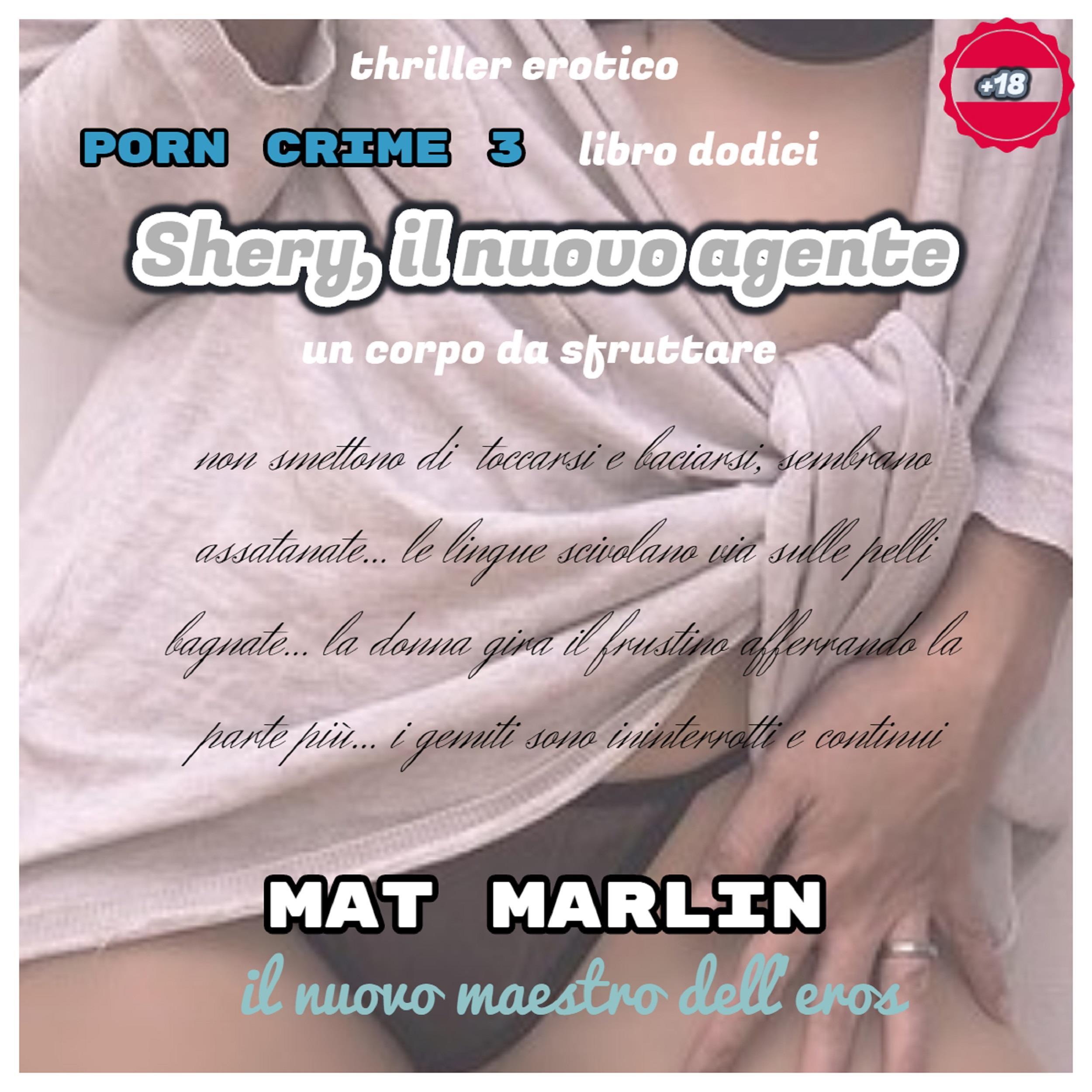 Shery, il nuovo agente, un corpo da sfruttare [Mat Marlin]
