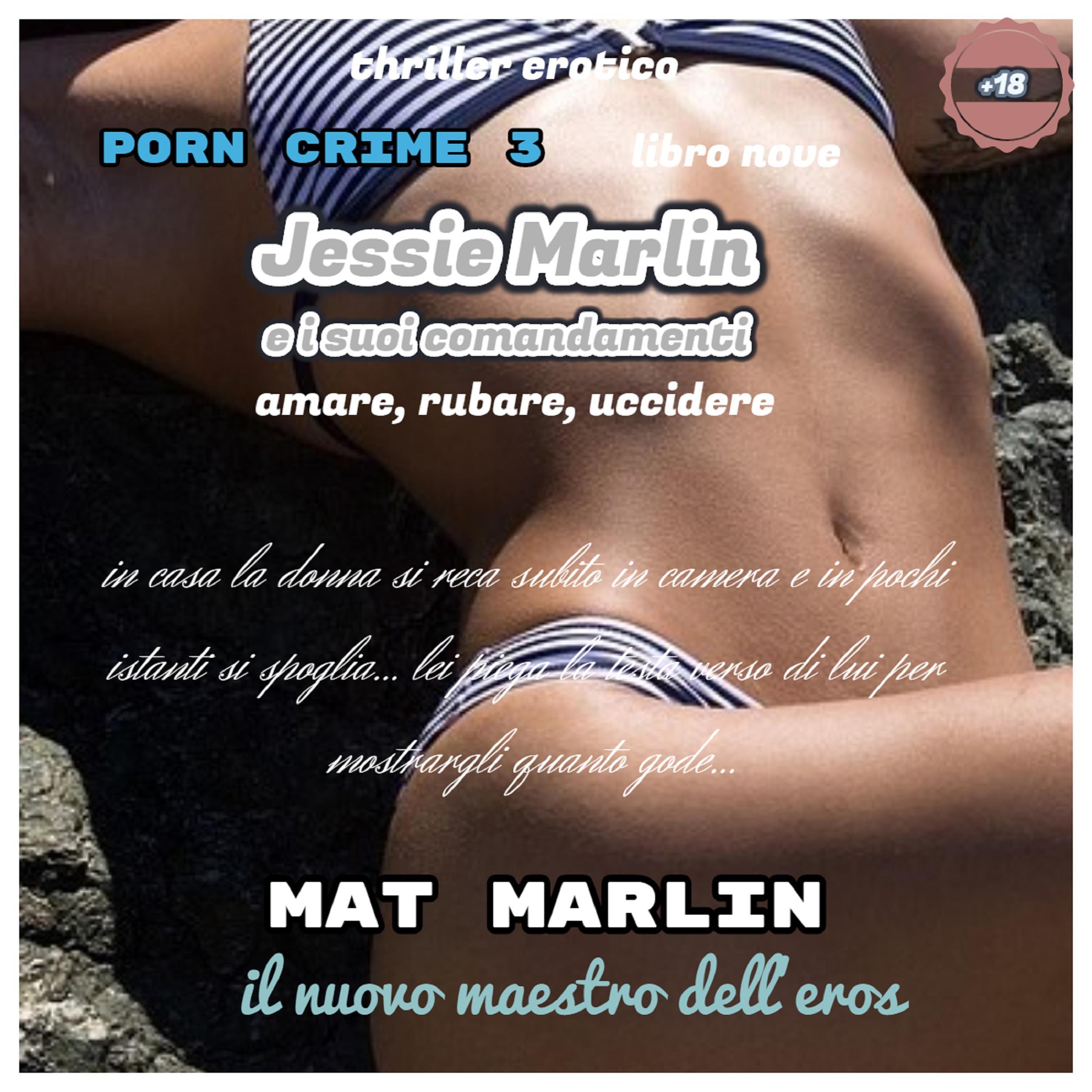 Jessie Marlin e i suoi comandamenti: Amare, Rubare, Uccidere [Mat Marlin]