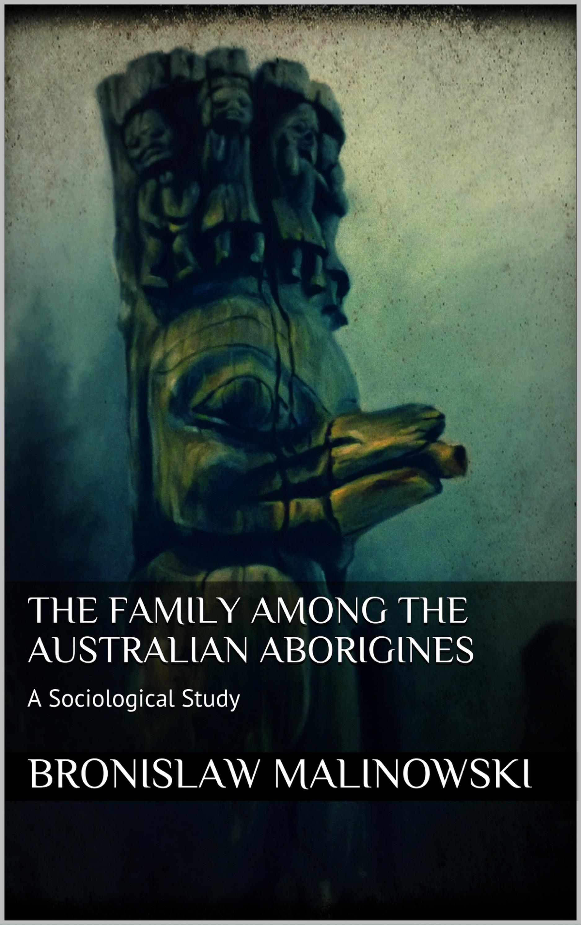 The Family among the Australian Aborigines