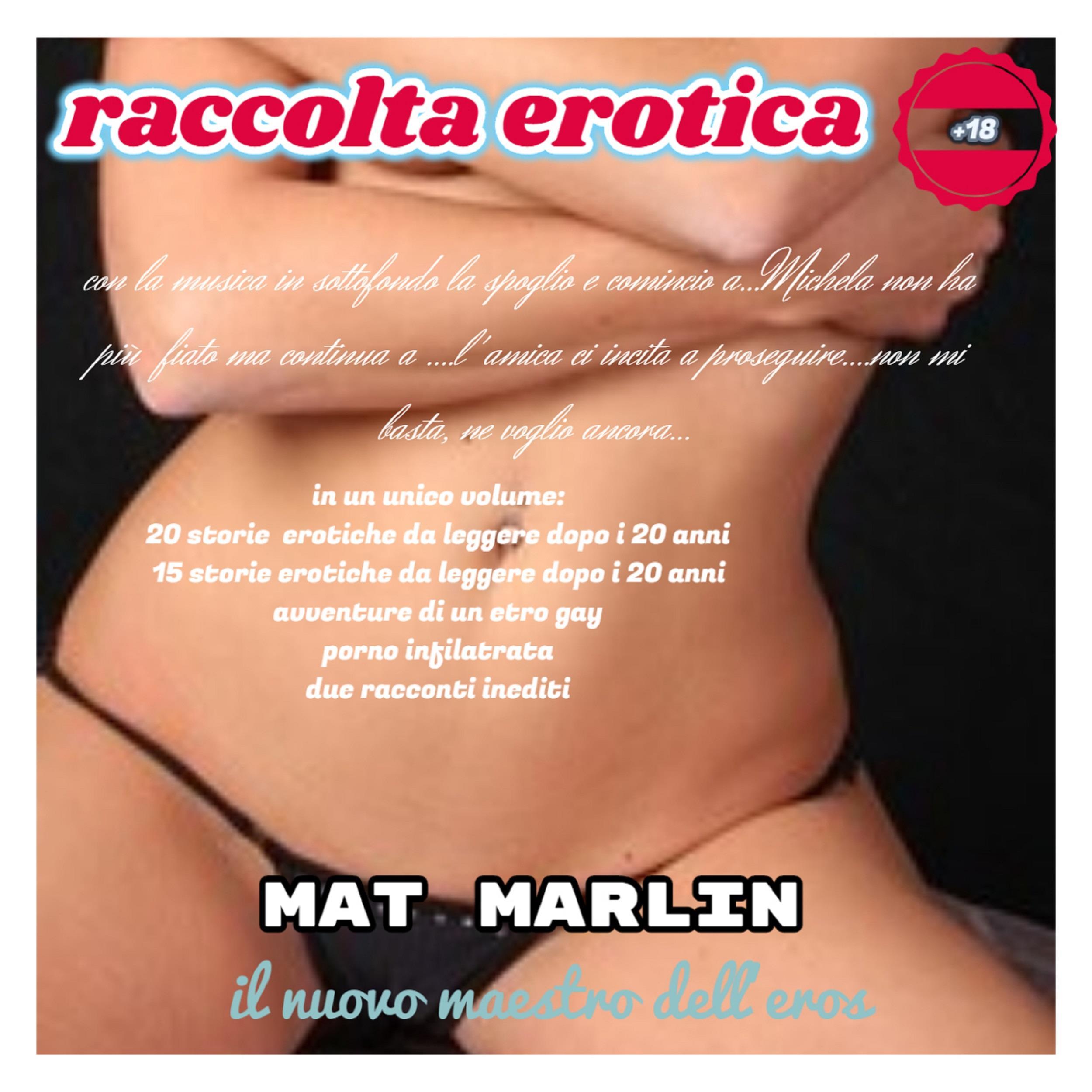 Raccolta erotica [Mat Marlin]