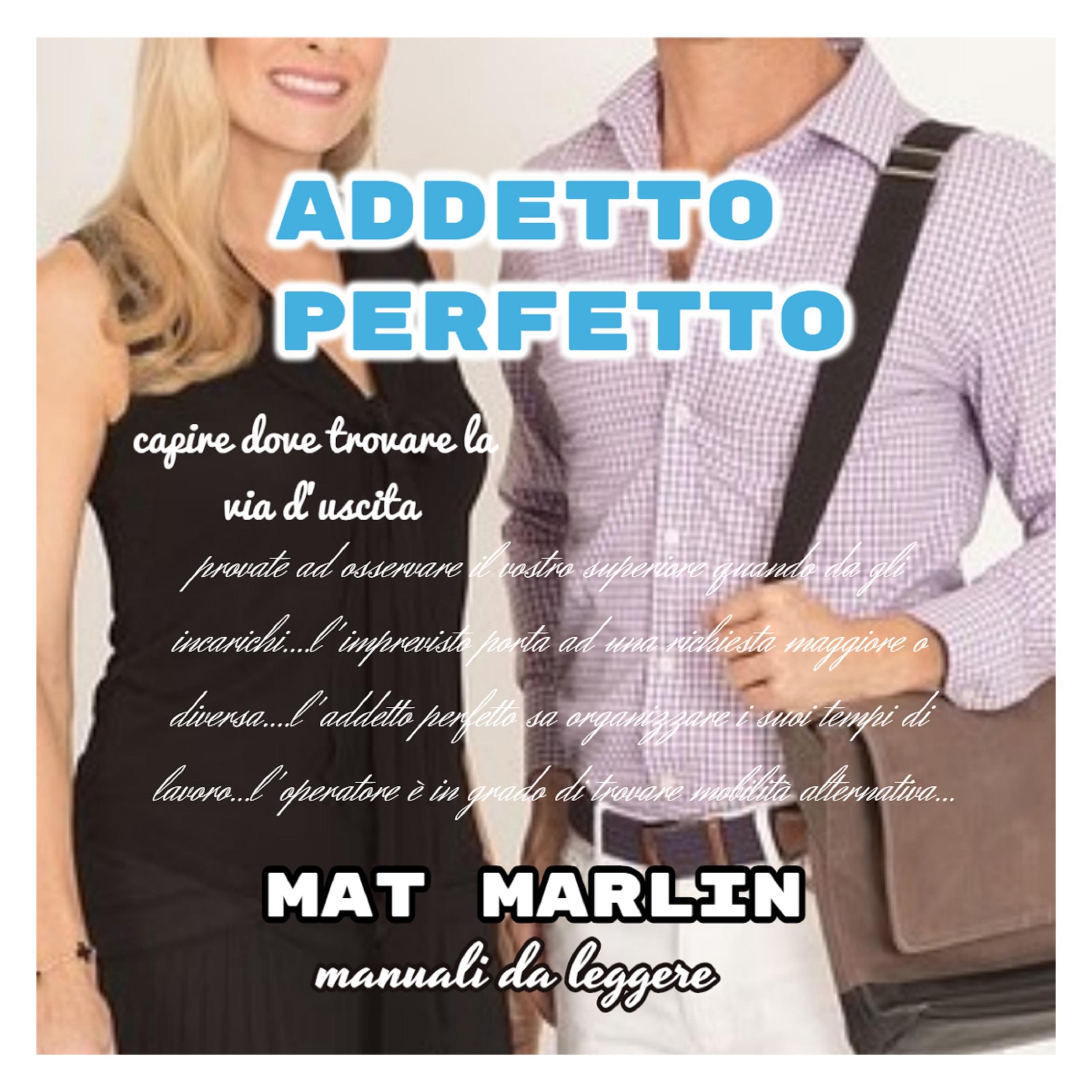 Addetto Perfetto [Mat Marlin]