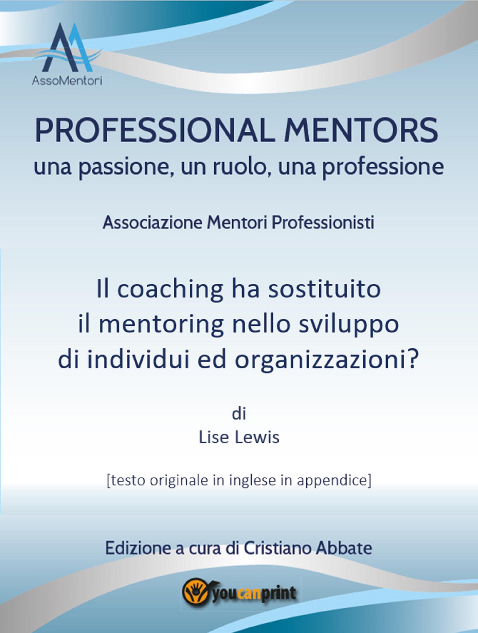 Il coaching ha sostituito il mentoring nello sviluppo di individui ed organizzazioni?