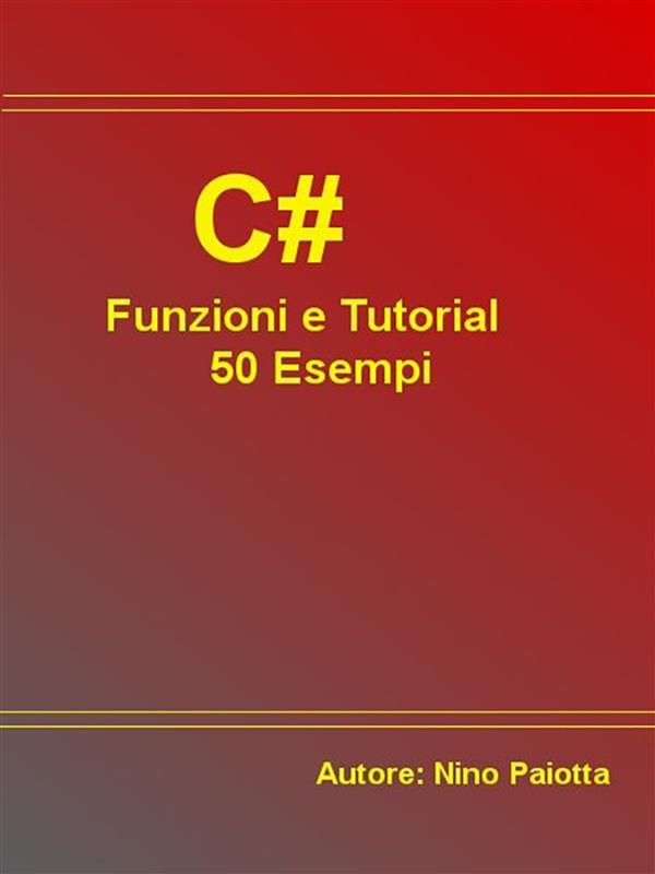 C# Funzioni e Tutorial 50 Esempi