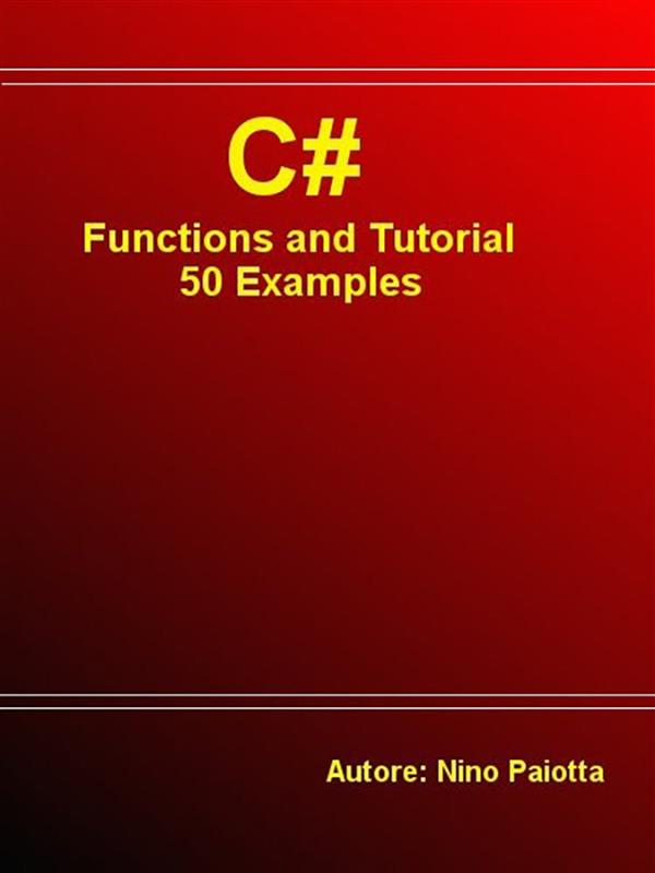 C# Functions and Tutorial 50 Examples