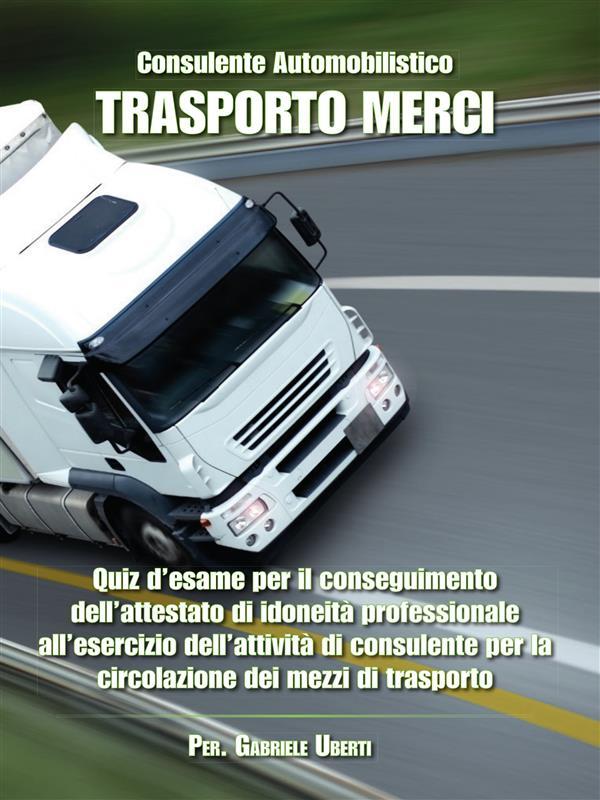 Quiz Consulente Automobilistico Trasporto merci