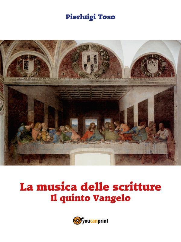 La musica delle Scritture (Quinto Vangelo)