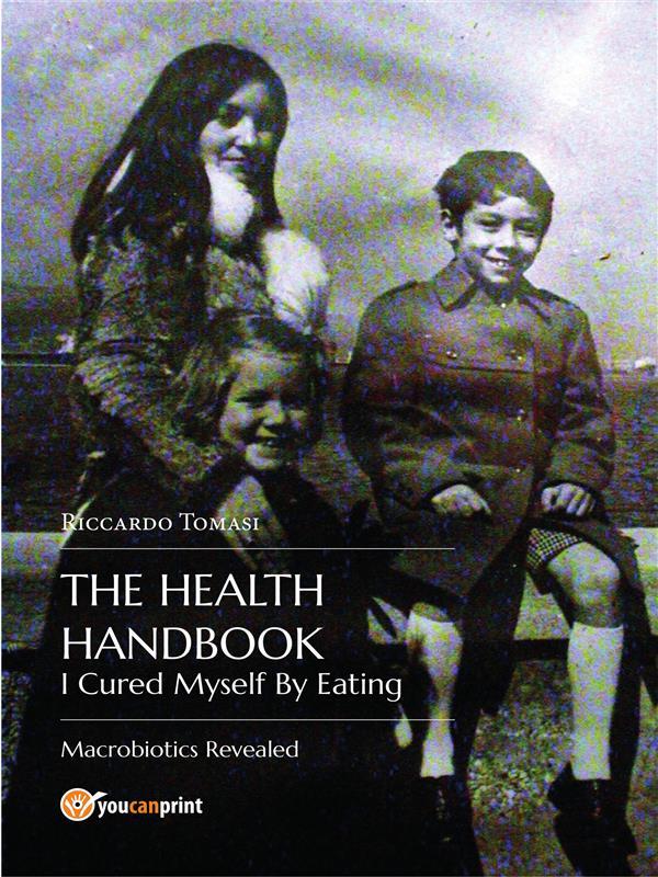 The Health Handbook I Cured Myself By Eating