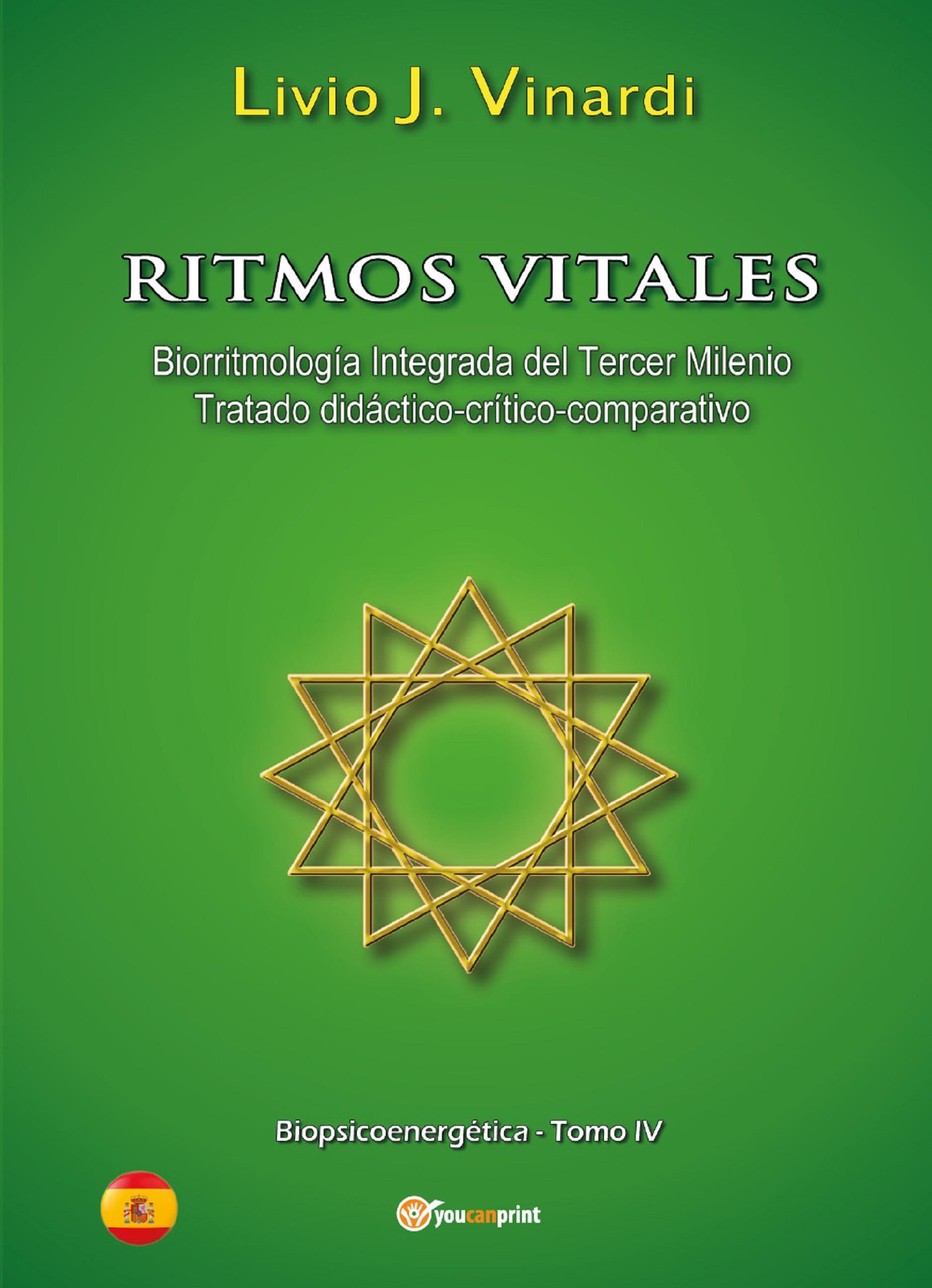 Ritmos vitales (Biorritmología integrada del tercer milenio. Tratado didáctico-crítico-comparativo) EN ESPAÑOL