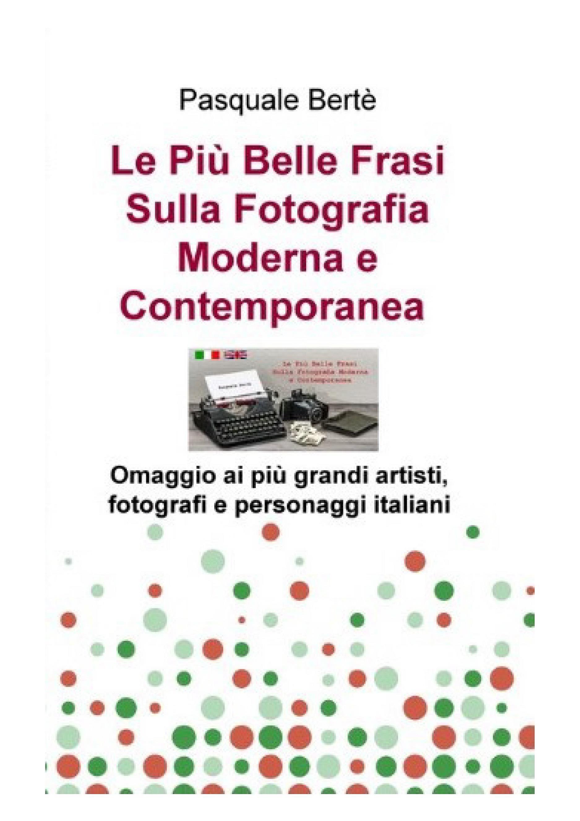 Le Più Belle Frasi Sulla Fotografia Moderna e Contemporanea - Omaggio ai più grandi fotografi, artisti e  personaggi italiani